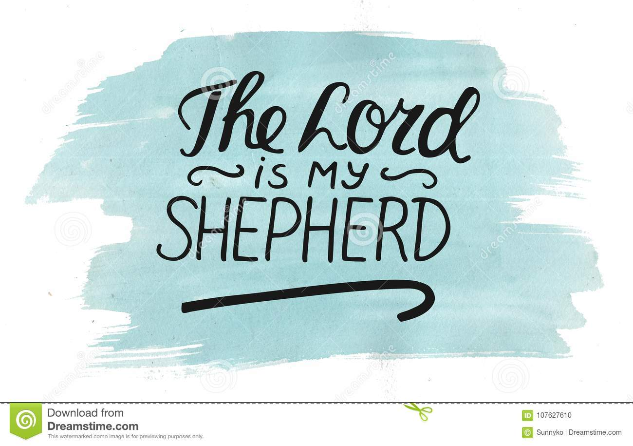 Hand Lettering The Lord Is My Shepherd With Stick On Watercolor