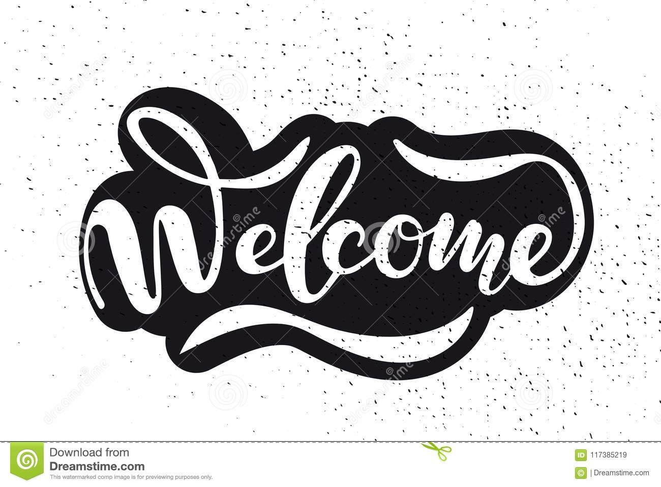 Hand sketched Welcome lettering typography. Drawn art sign. Motivational text.