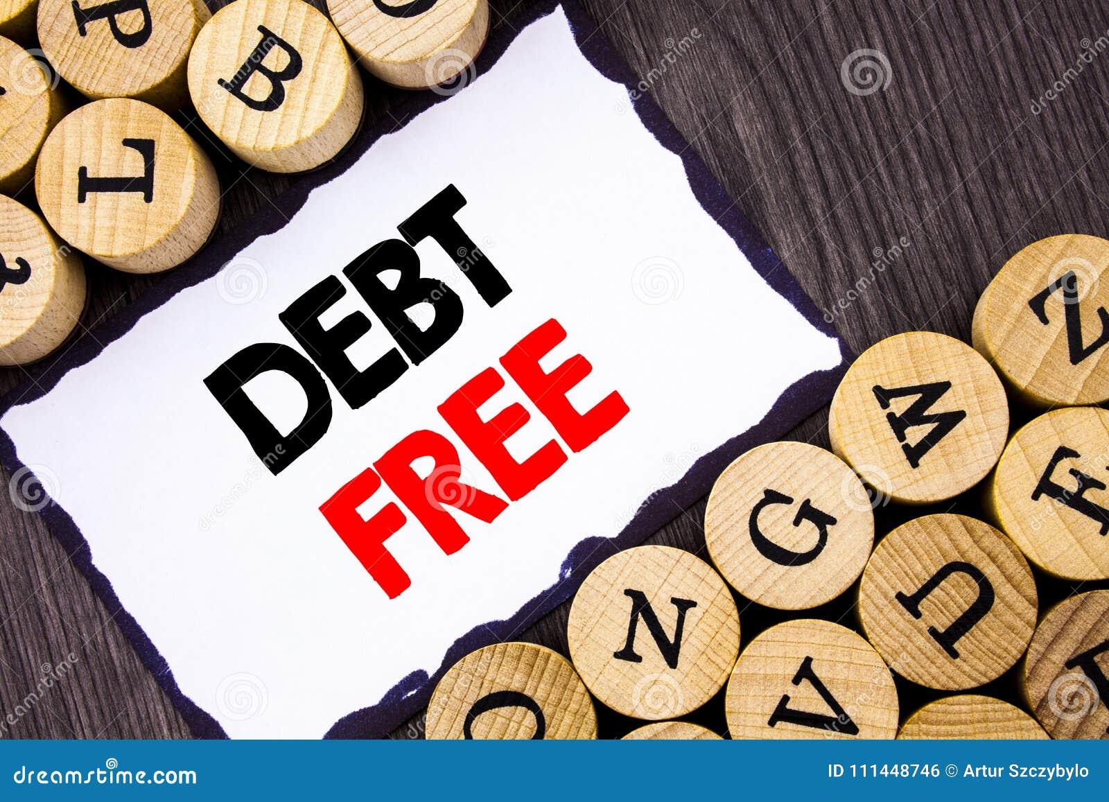 Handgeschriebenes Textzeichen, das frei Schuld zeigt Geschäftskonzept für Kredit-Geld-Finanzzeichen-Freiheit von der Darlehens-Hy