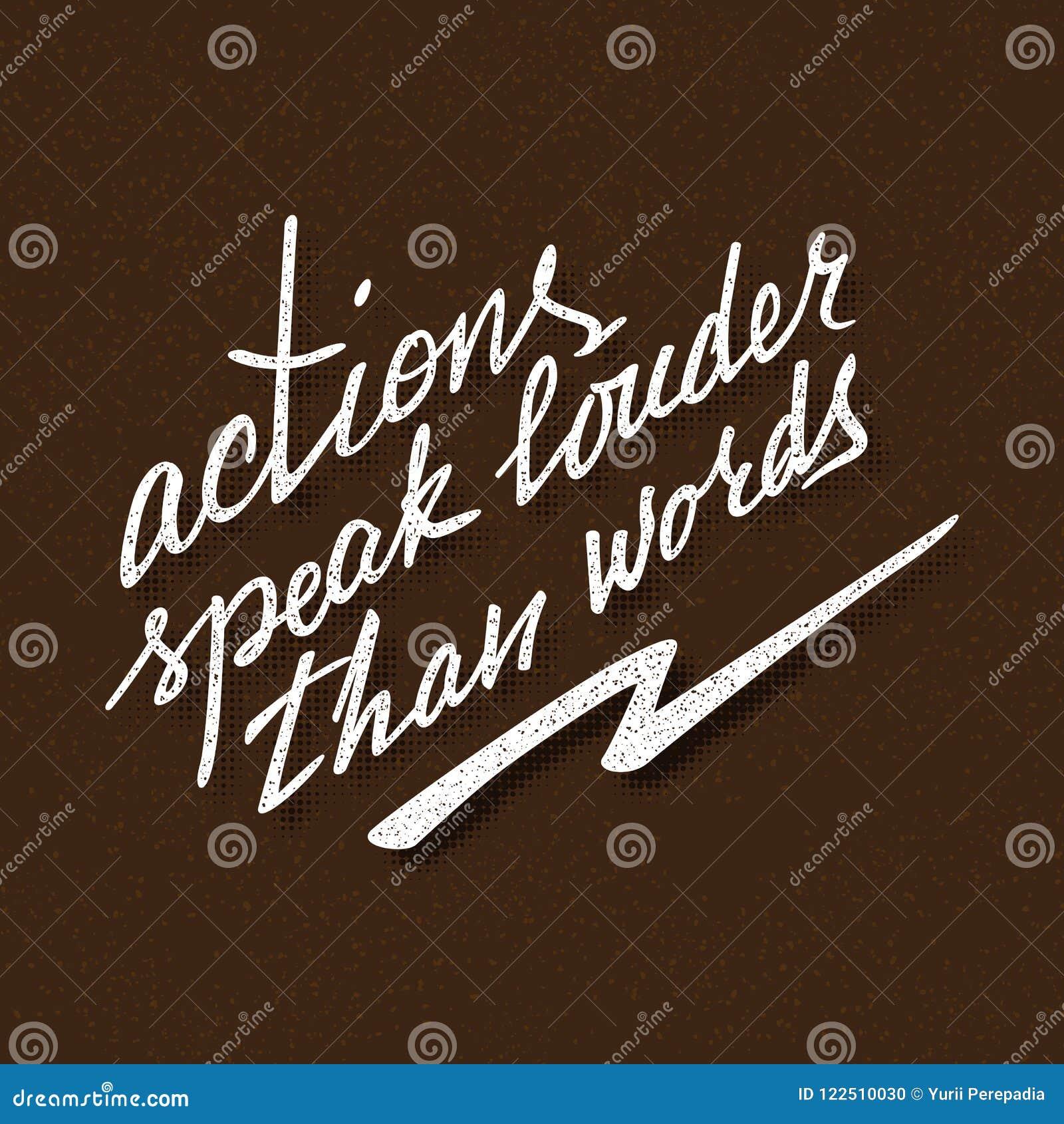 Handlingar talar mer hög än att märka för ord Handskrivet ordspråk för motivational affischdesign