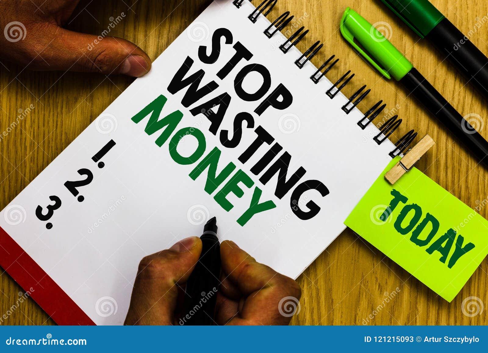 Handschriftstext Halt, der Geld vergeudet Konzeptbedeutung lässt organisierender Management-Zeitplan tun es beginnen jetzt Tagebu