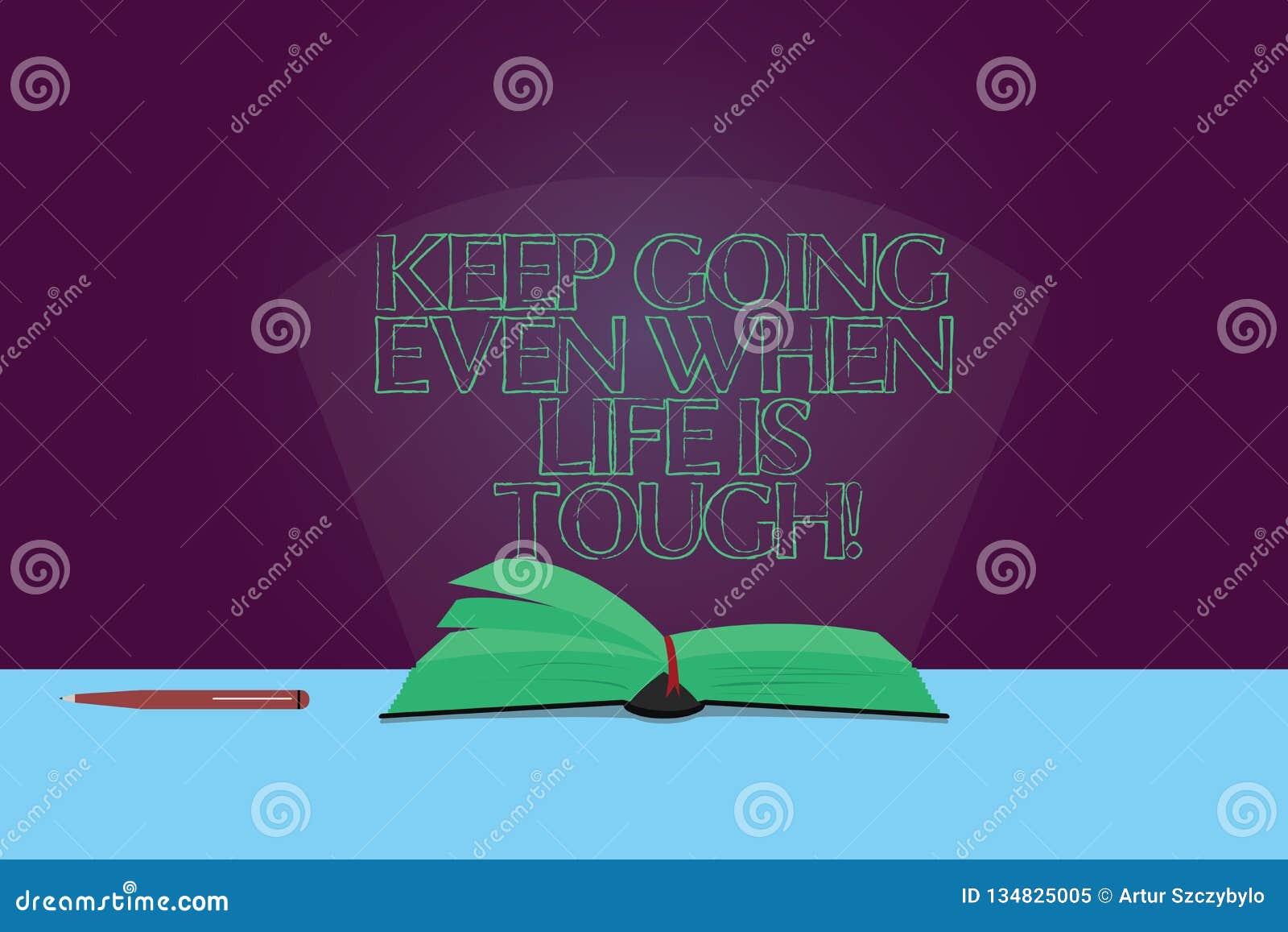 Handschriftstext halten zu gehen, selbst wenn das Leben stark ist Überwundene Schwierigkeiten des Konzeptes Bedeutung, Ihre Ziele