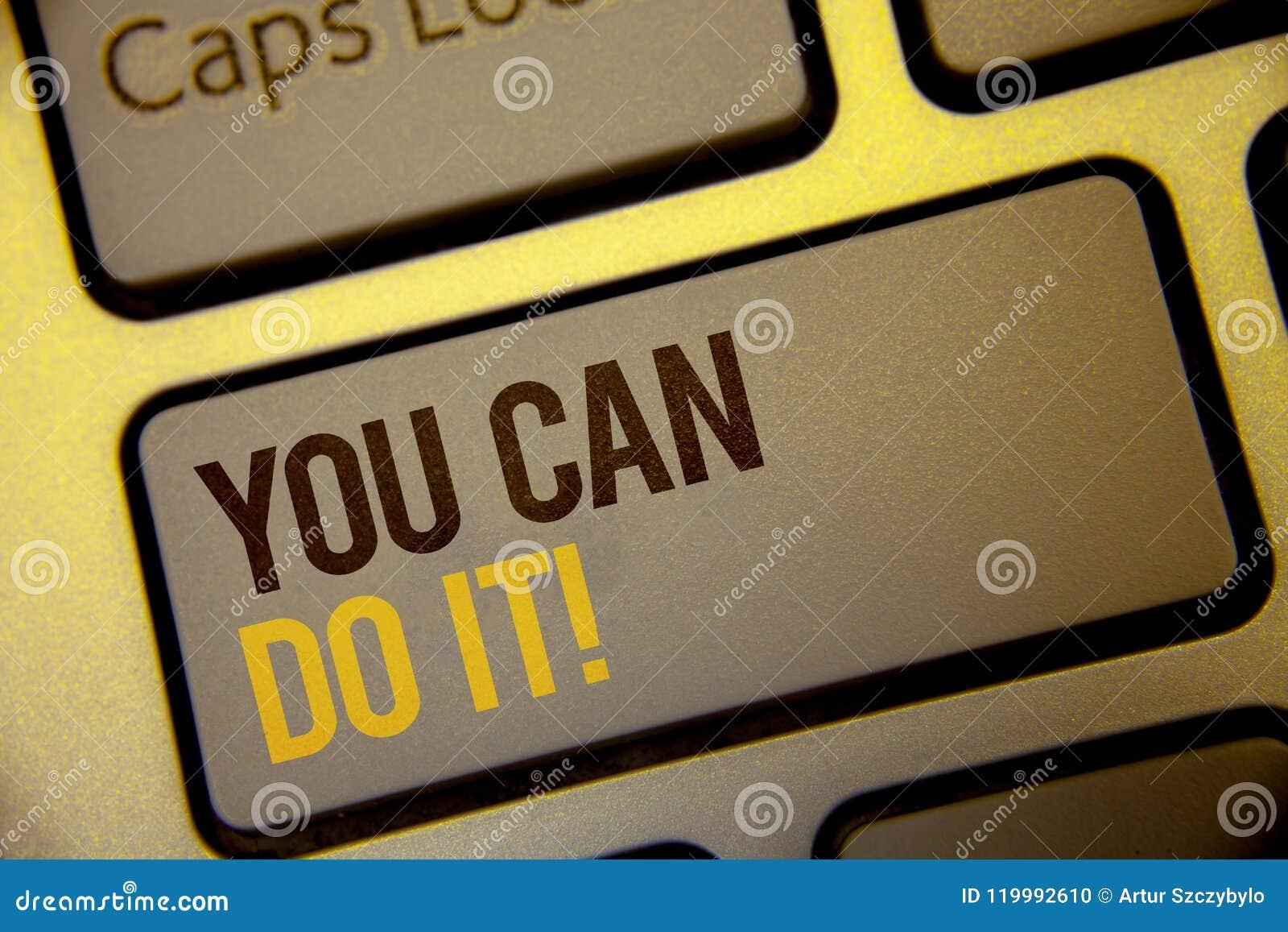 Handschriftstext können Sie ihn tun Motivanruf Konzept, das Wörter Motivwritt des inspirierend Mitteilungs-positives Text-zwei be
