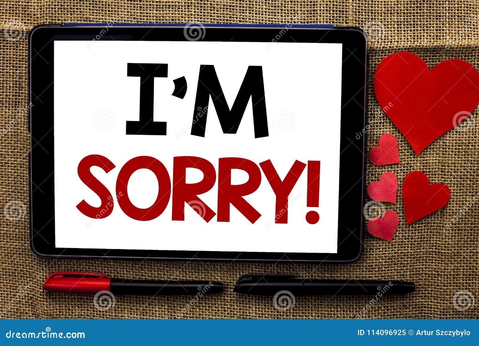 Handschriftstextschreiben I m traurig Konzeptbedeutung entschuldigen sich Gewissenhaftigkeits-Gefühl-bedauerndes entschuldigendes
