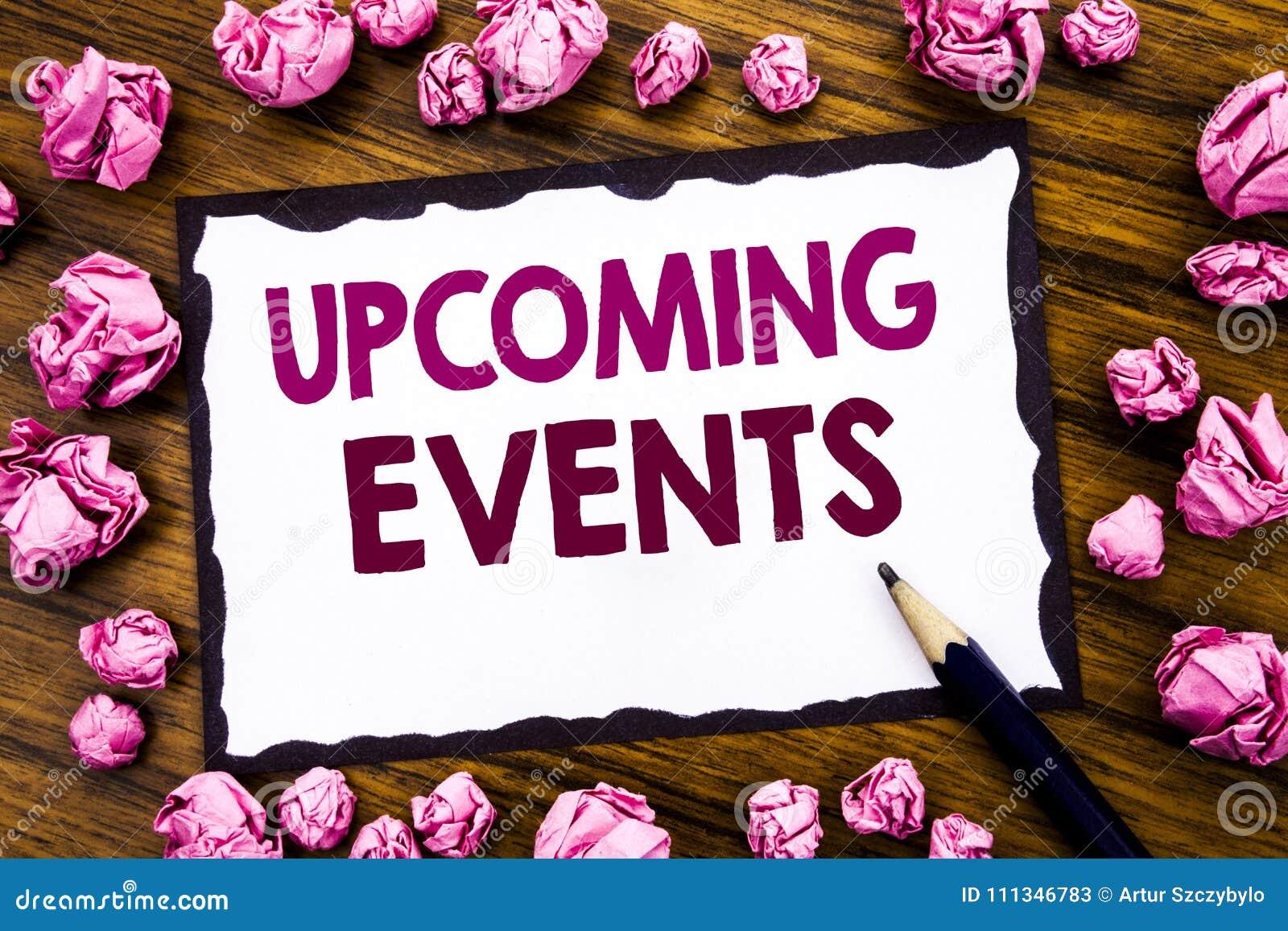 Handschrifttext-Titelinspiration, die bevorstehende Veranstaltungen zeigt Geschäftskonzept für die Verabredungs-Tagesordnungs-Lis