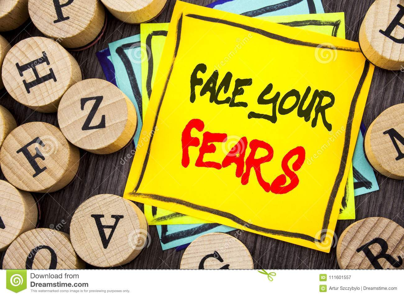 Handwriting Announcement text showing Face Your Fears. Business photo showcasing Challenge Fear Fourage Confidence Brave Bravery w