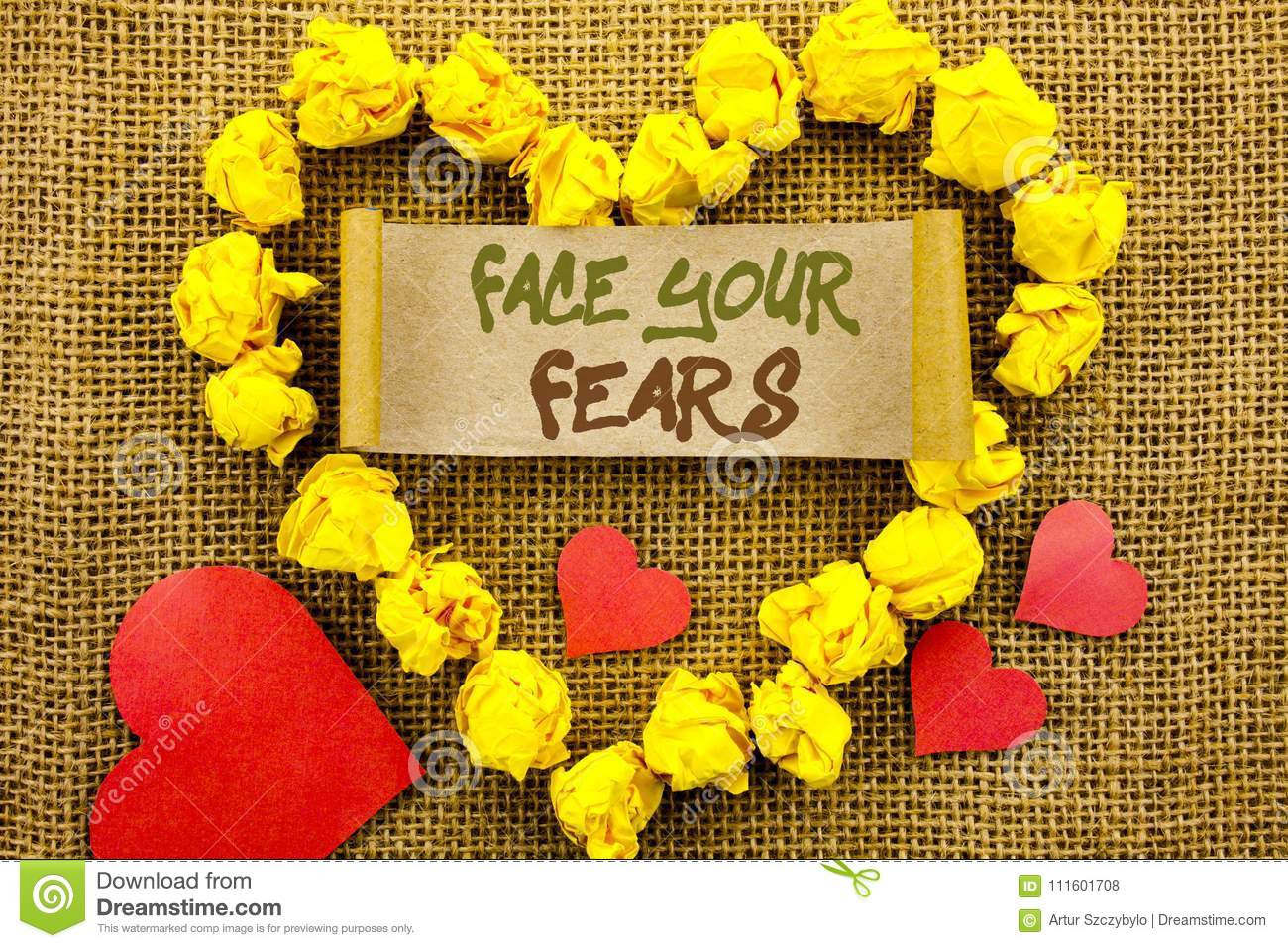 Handwriting Announcement text showing Face Your Fears. Concept meaning Challenge Fear Fourage Confidence Brave Bravery written on