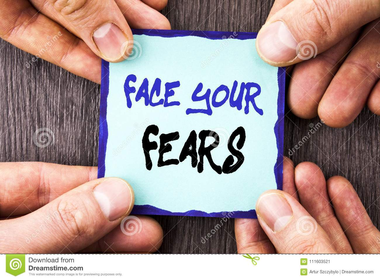 Handwriting Announcement text showing Face Your Fears. Conceptual photo Challenge Fear Fourage Confidence Brave Bravery written on
