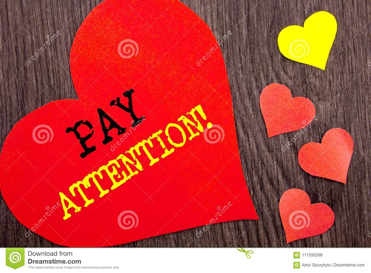 Handwriting Announcement text showing Pay Attention. Concept meaning Be Careful Beware Mindful Alarm written on Heart Love on the