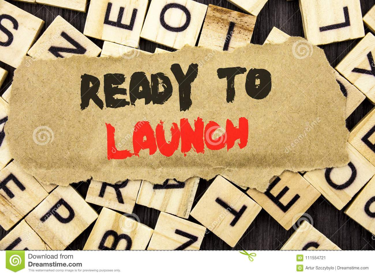 Handwriting Announcement text showing Ready To Launch. Concept meaning Prepare New Product Promotion Start Release written on tear