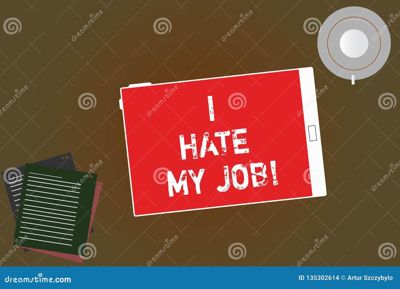 Handwriting tekst pisze Nienawidzę Mój pracę Pojęcia znaczenie Don t jak wyznaczający zadanie pracować pastylkę lub robić Żadny m