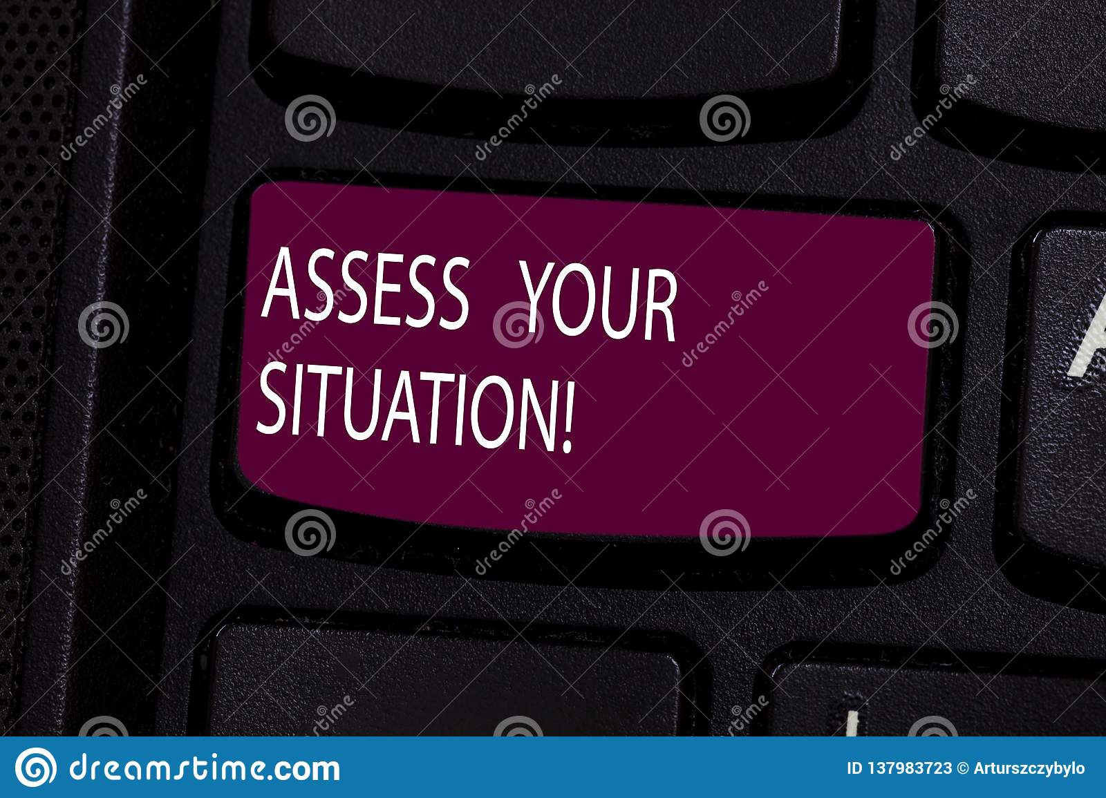 Handwriting text Assess Your Situation. Concept meaning Judging a situation after sighted all the information Keyboard
