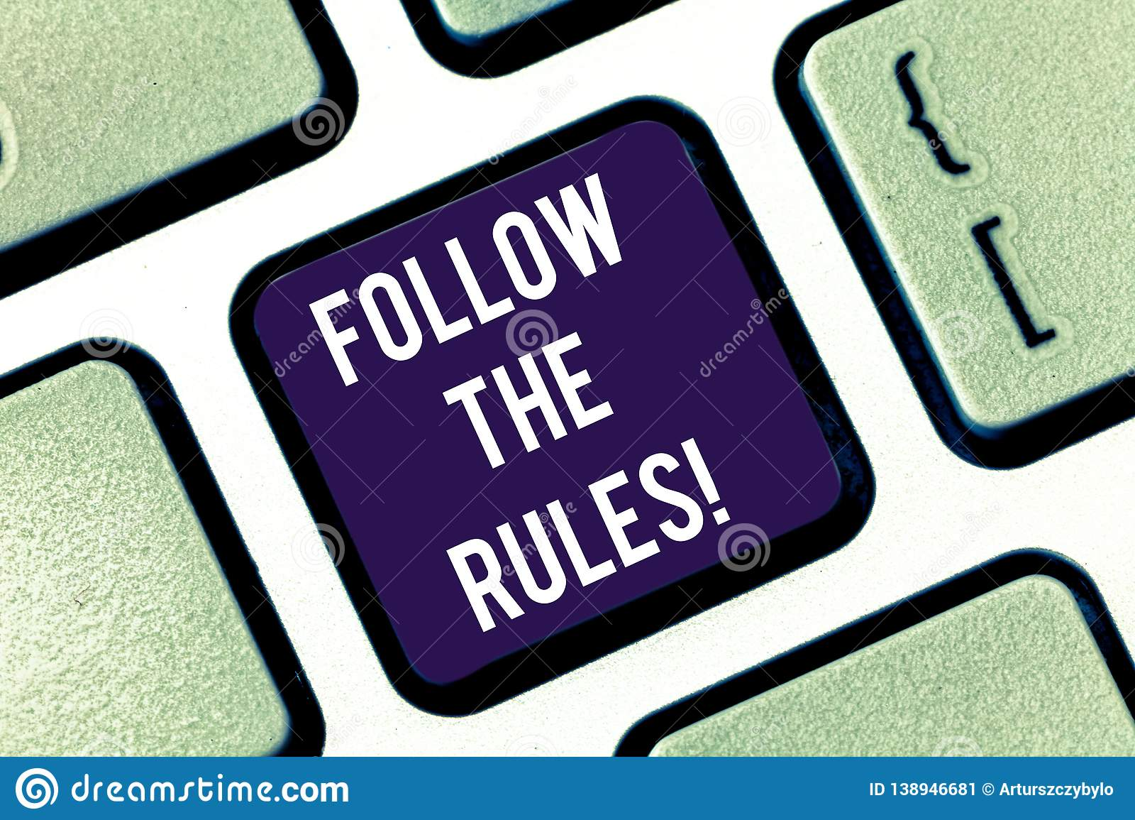 Handwriting text Follow The Rules. Concept meaning act in agreement or compliance with obey them Firmly Keyboard key