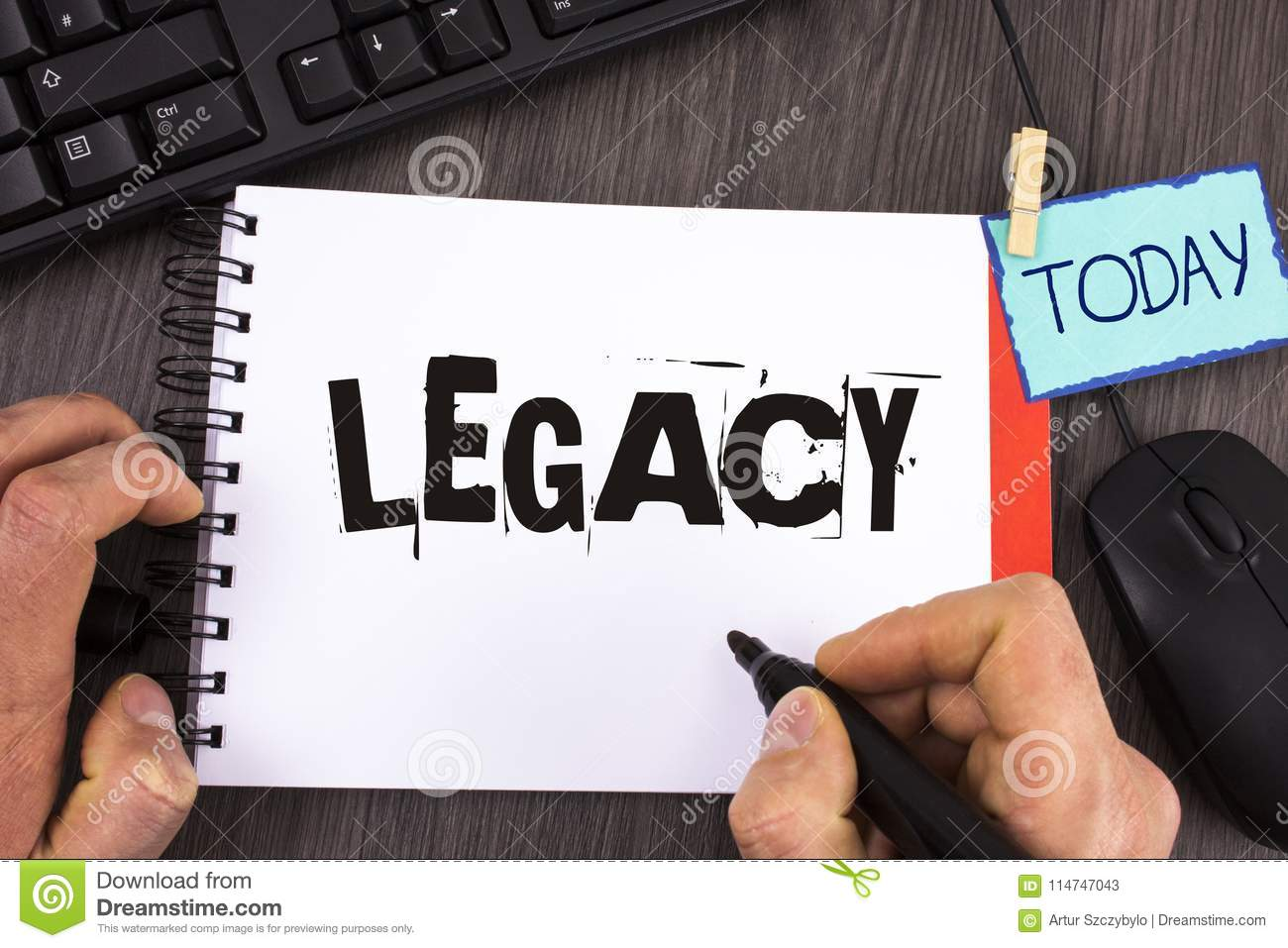 Handwriting text Legacy. Concept meaning Transmitted Received from an ancestor Money Properties given by will written by Man on No