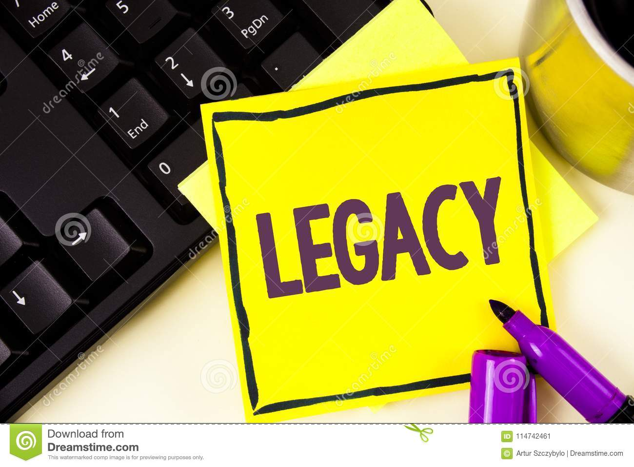 Handwriting text Legacy. Concept meaning Transmitted Received from an ancestor Money Properties given by will written on Sticky No