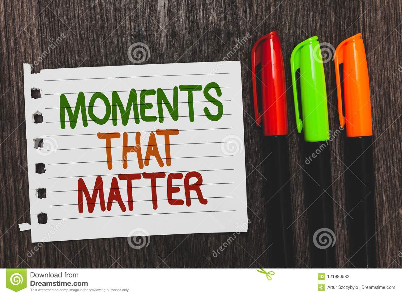 Handwriting text Moments That Matter. Concept meaning Meaningful positive happy memorable important times Colorful words with whit
