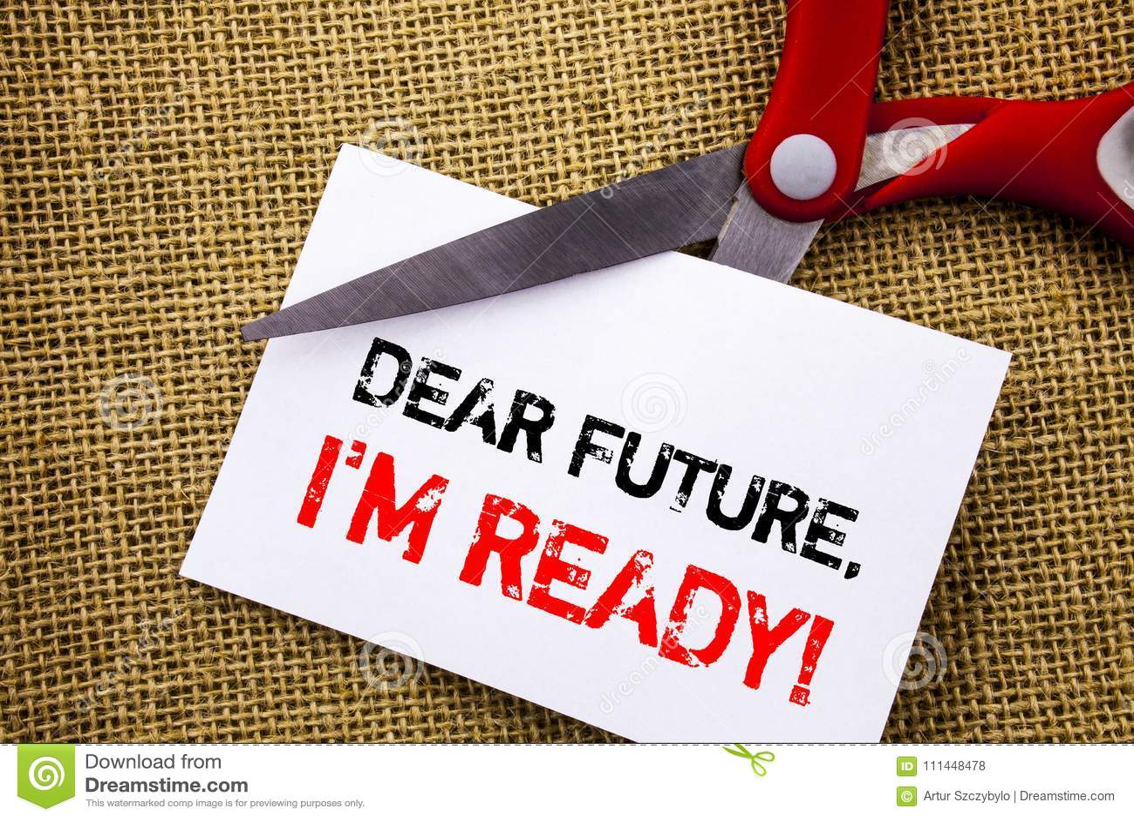 Handwriting text showing Dear Future, I Am Ready. Conceptual photo Inspirational Motivational Plan Achievement Confidence written