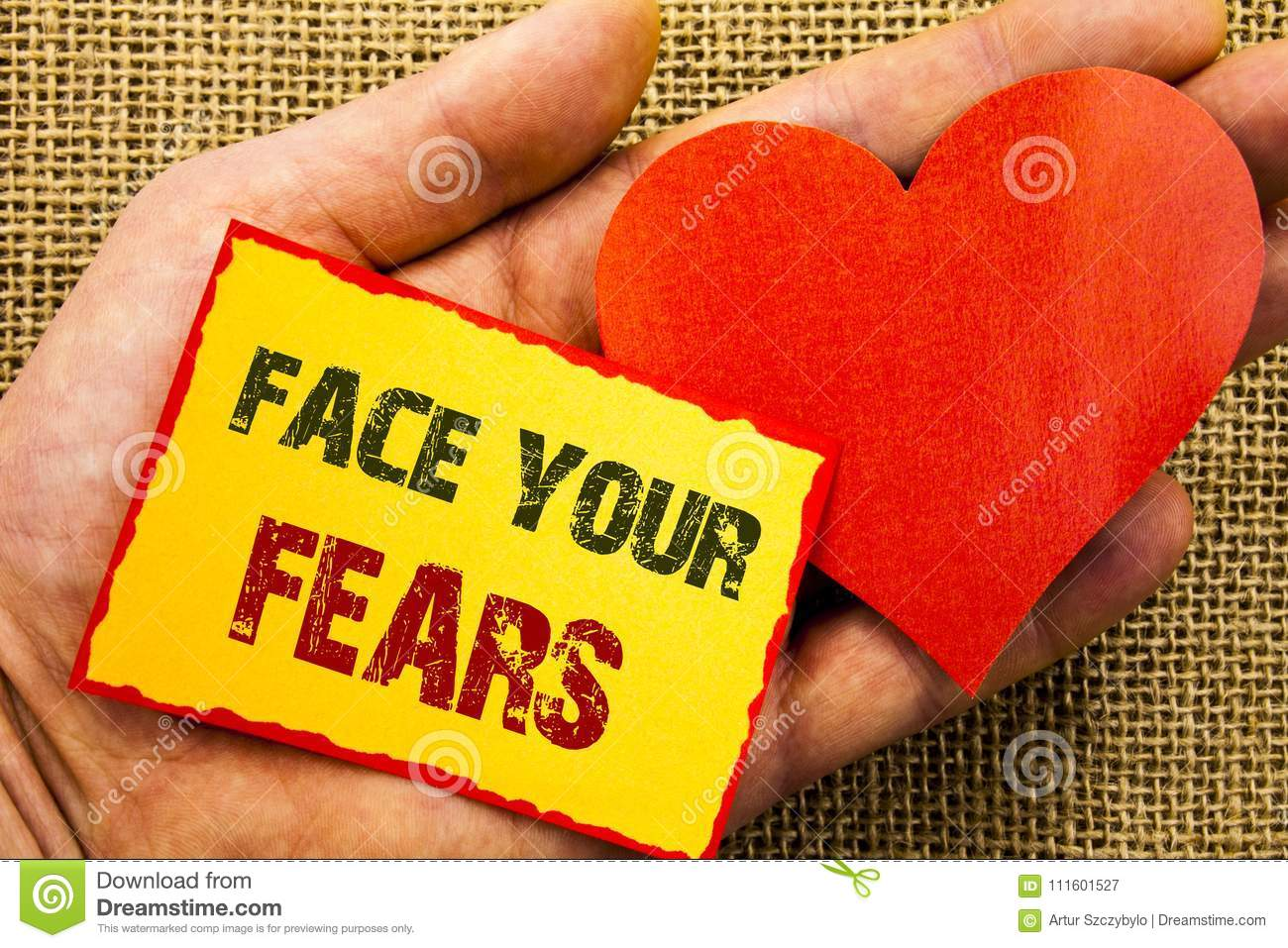 Handwriting text showing Face Your Fears. Business concept for Challenge Fear Fourage Confidence Brave Bravery written on Sticky N