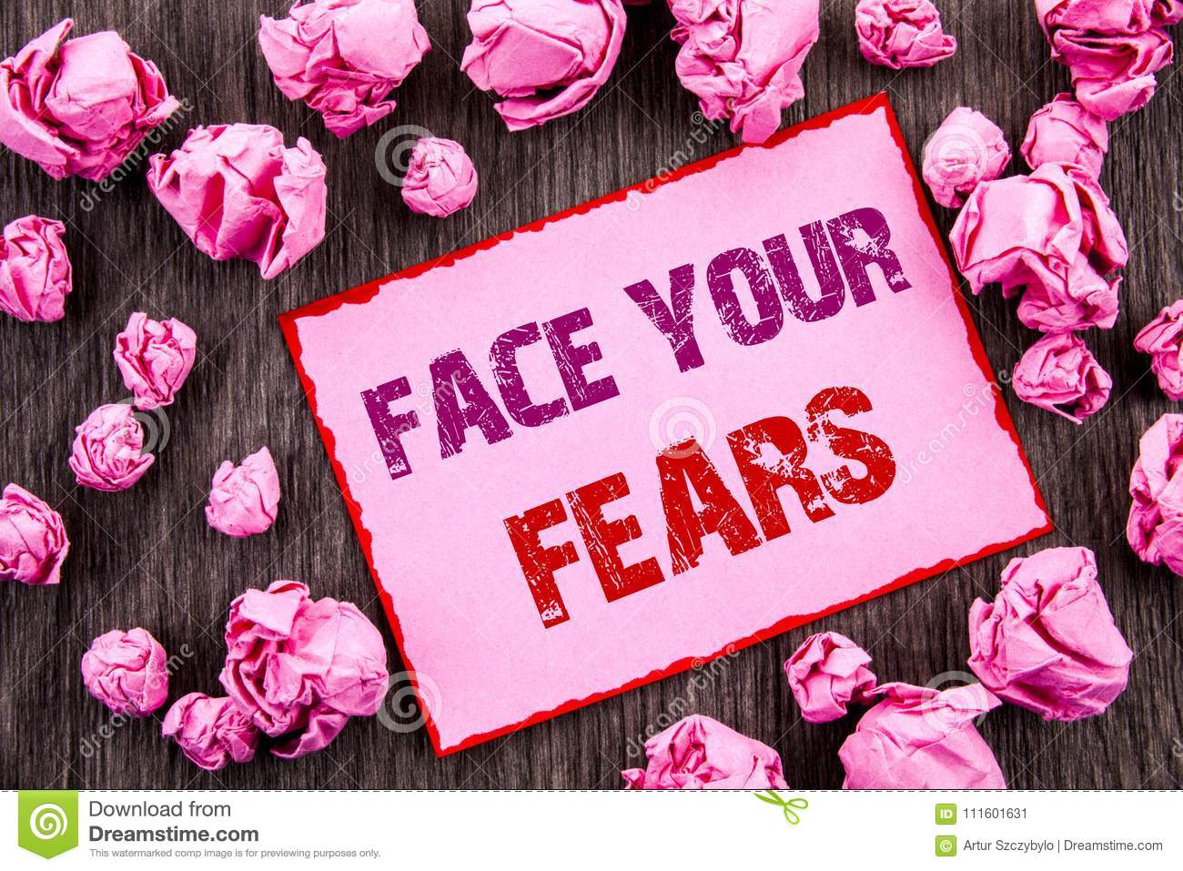 Handwriting text showing Face Your Fears. Business photo showcasing Challenge Fear Fourage Confidence Brave Bravery written on Pin