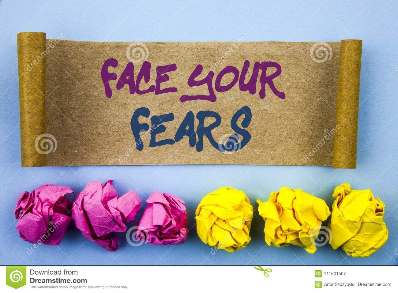 Handwriting text showing Face Your Fears. Concept meaning Challenge Fear Fourage Confidence Brave Bravery written on tear sticky n