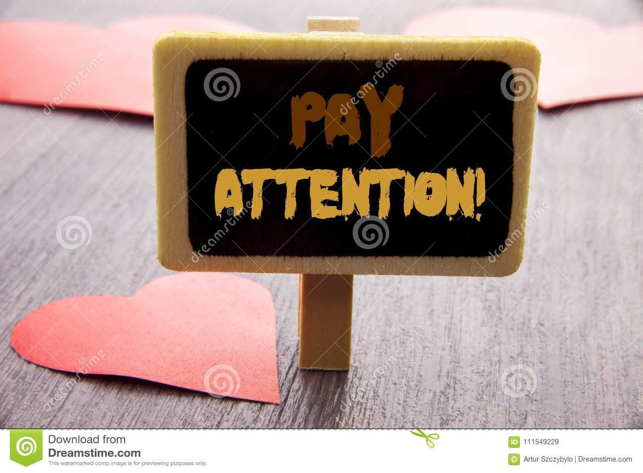 Handwriting text showing Pay Attention. Business photo showcasing Be Careful Beware Mindful Alarm written on blackboard on the woo