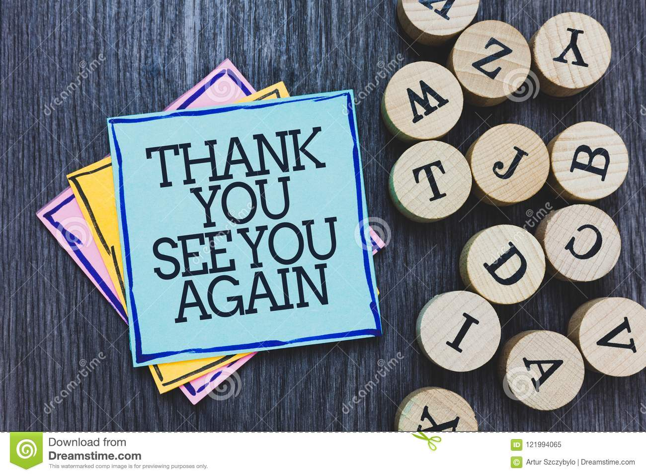 Handwriting Text Thank You See You Again. Concept Meaning Appreciation  Gratitude Thanks I Will Be Back Soon Black Wooden Deck Writ Stock Image -  Image of expression, information: 121994065