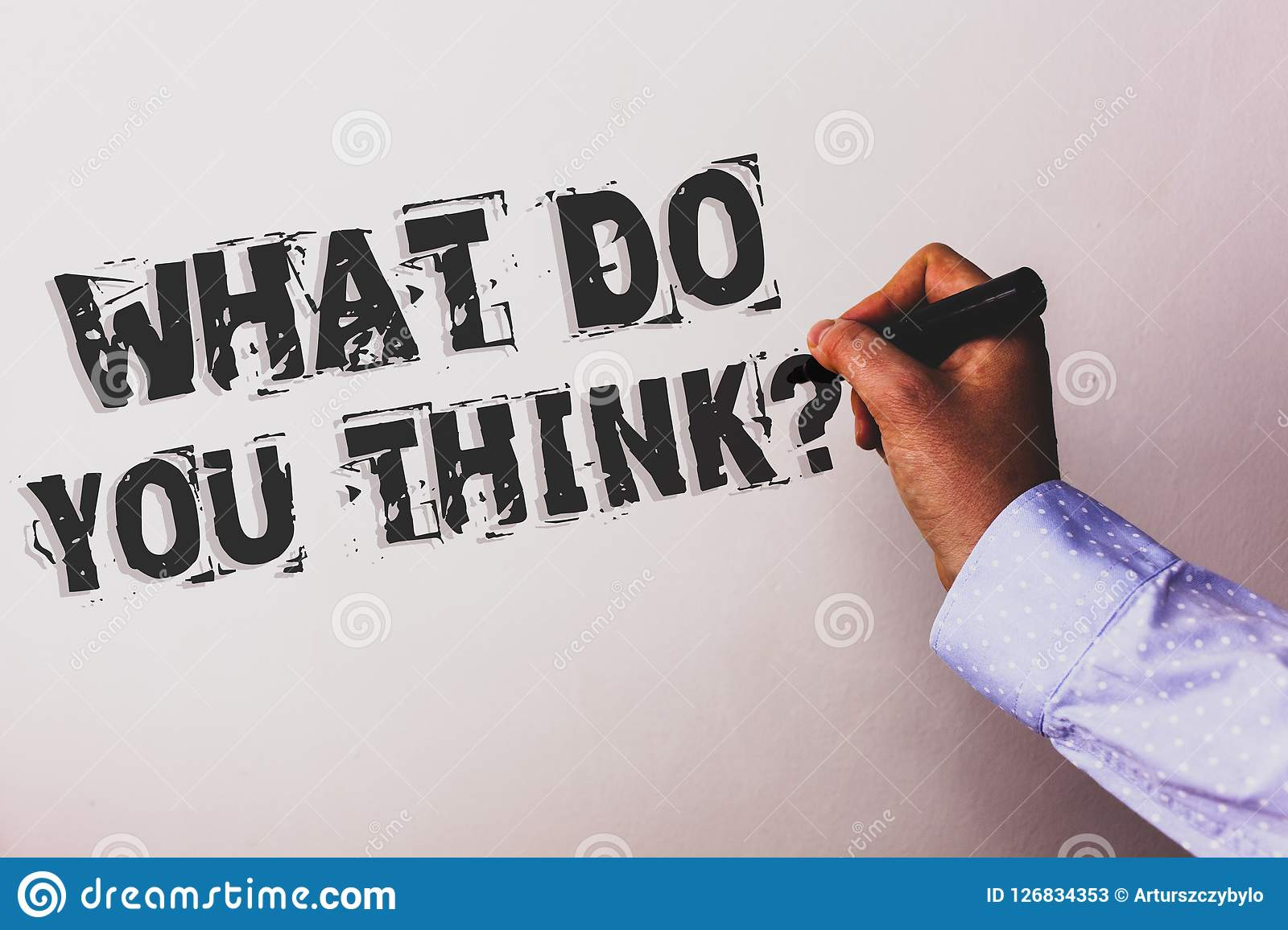 Handwriting text What Do You Think Question. Concept meaning Opinion Sentiments Comment Judgment Conviction Advisors hand holding