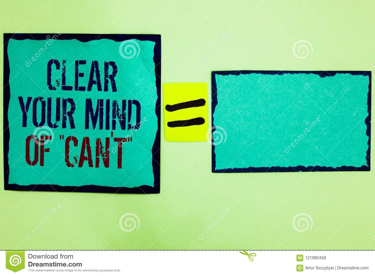 Handwriting text writing Clear Your Mind Of Can t not. Concept meaning Have a positive attitude thinking motivation Black bordered