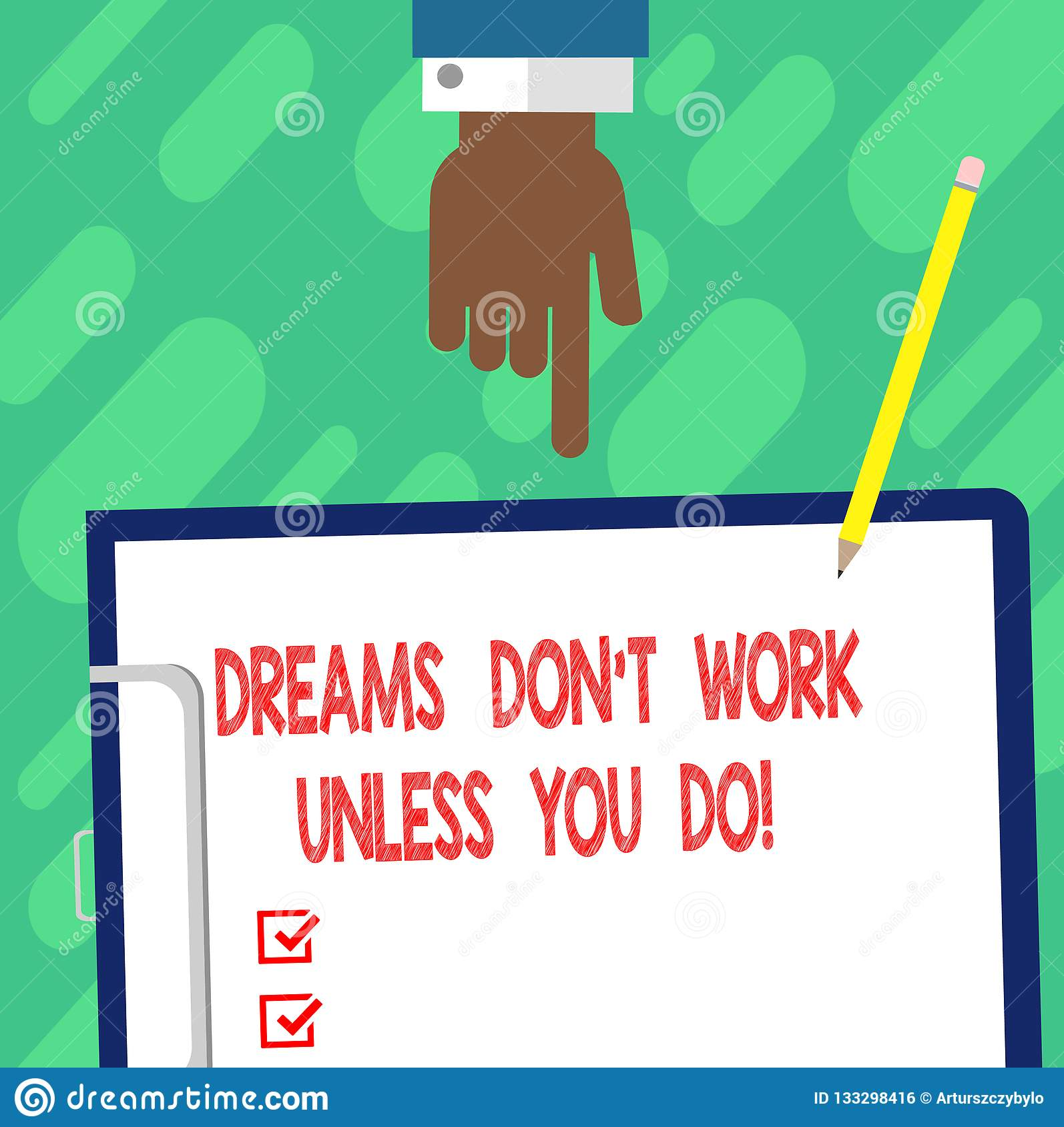 Handwriting Text Writing Dreams Don T Work Unless You Do  Concept