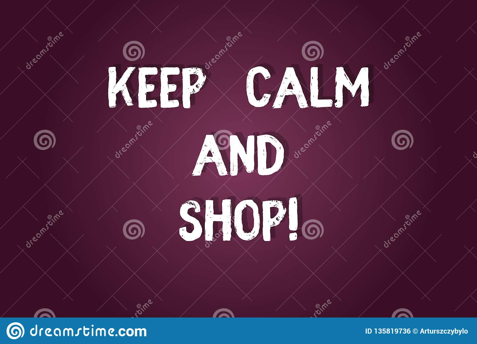 Handwriting Text Writing Keep Calm And Shop Concept Meaning Relax