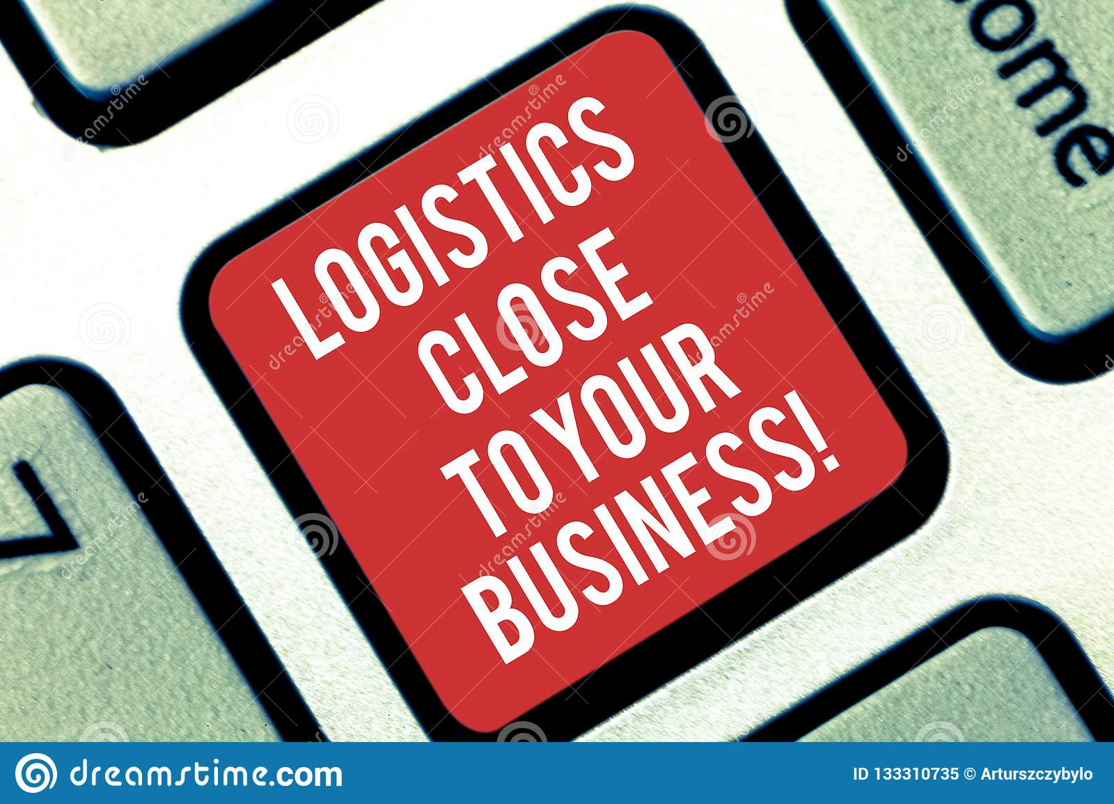 Handwriting Text Writing Logistics Close To Your Business  Concept