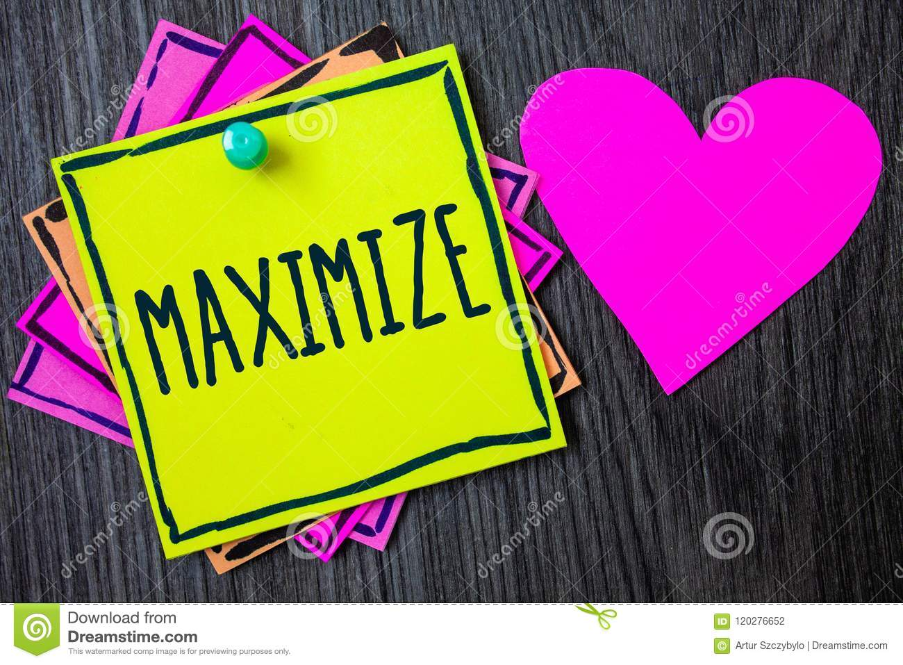 Handwriting text writing Maximize. Concept meaning Increase to the greatest possible amount or degree Make larger Border sticky re