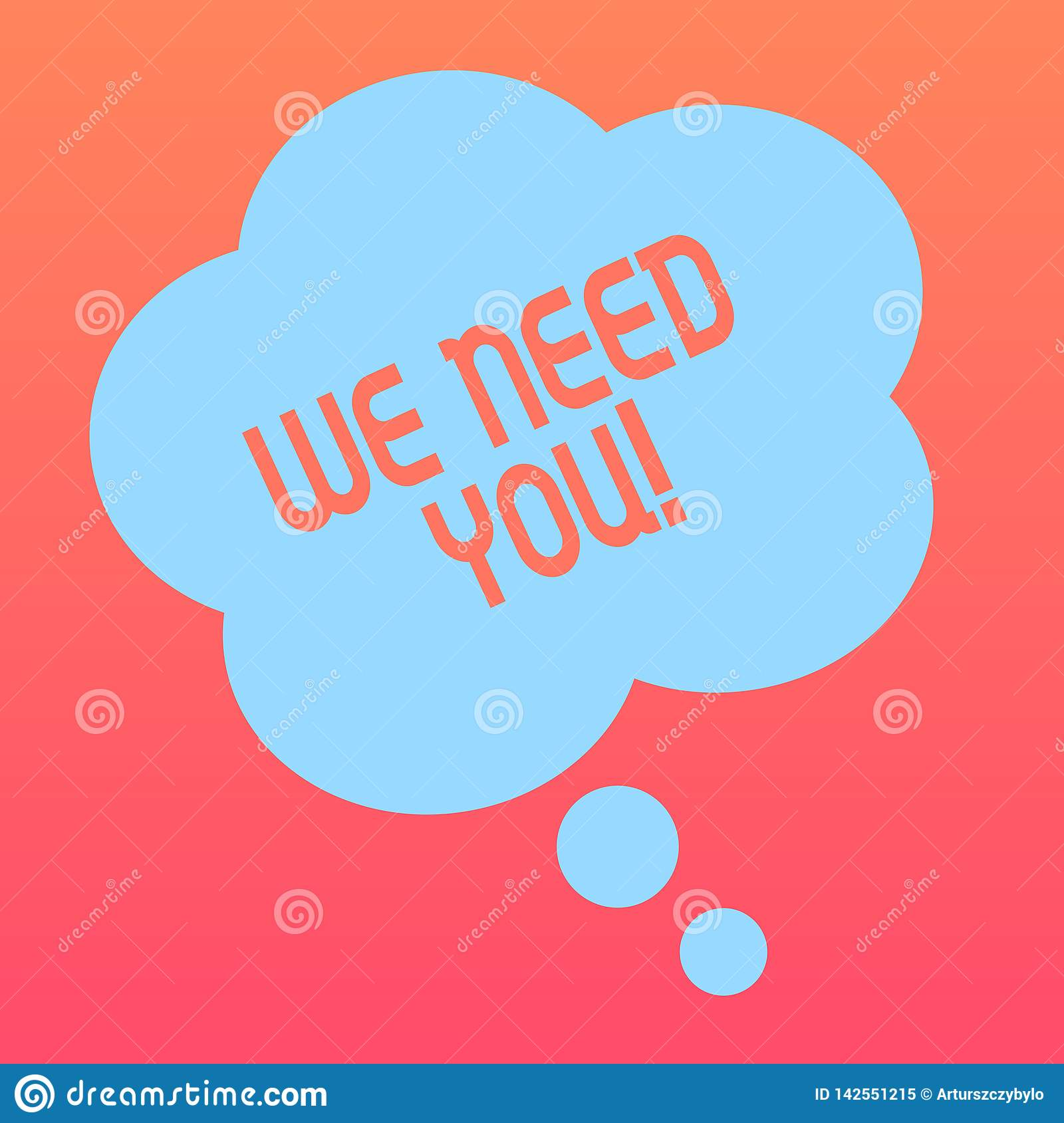 Handwriting text writing We Need You. Concept meaning asking someone to work together for certain job or target Blank