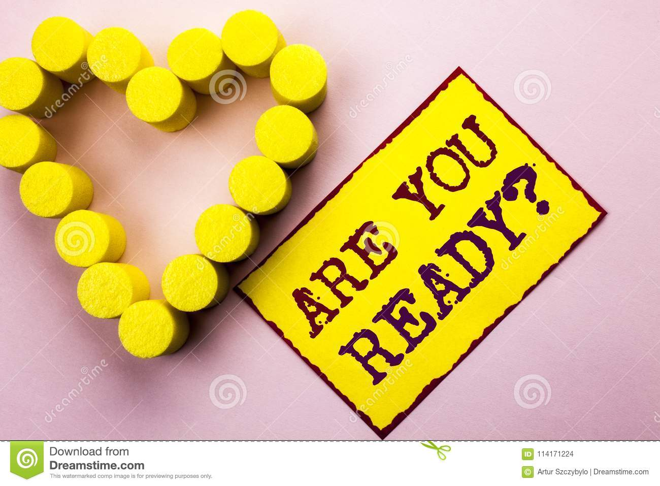 Handwriting text writing Are You Ready Question. Concept meaning Be Prepared Motivated Warned Readiness Aware written on Yellow St