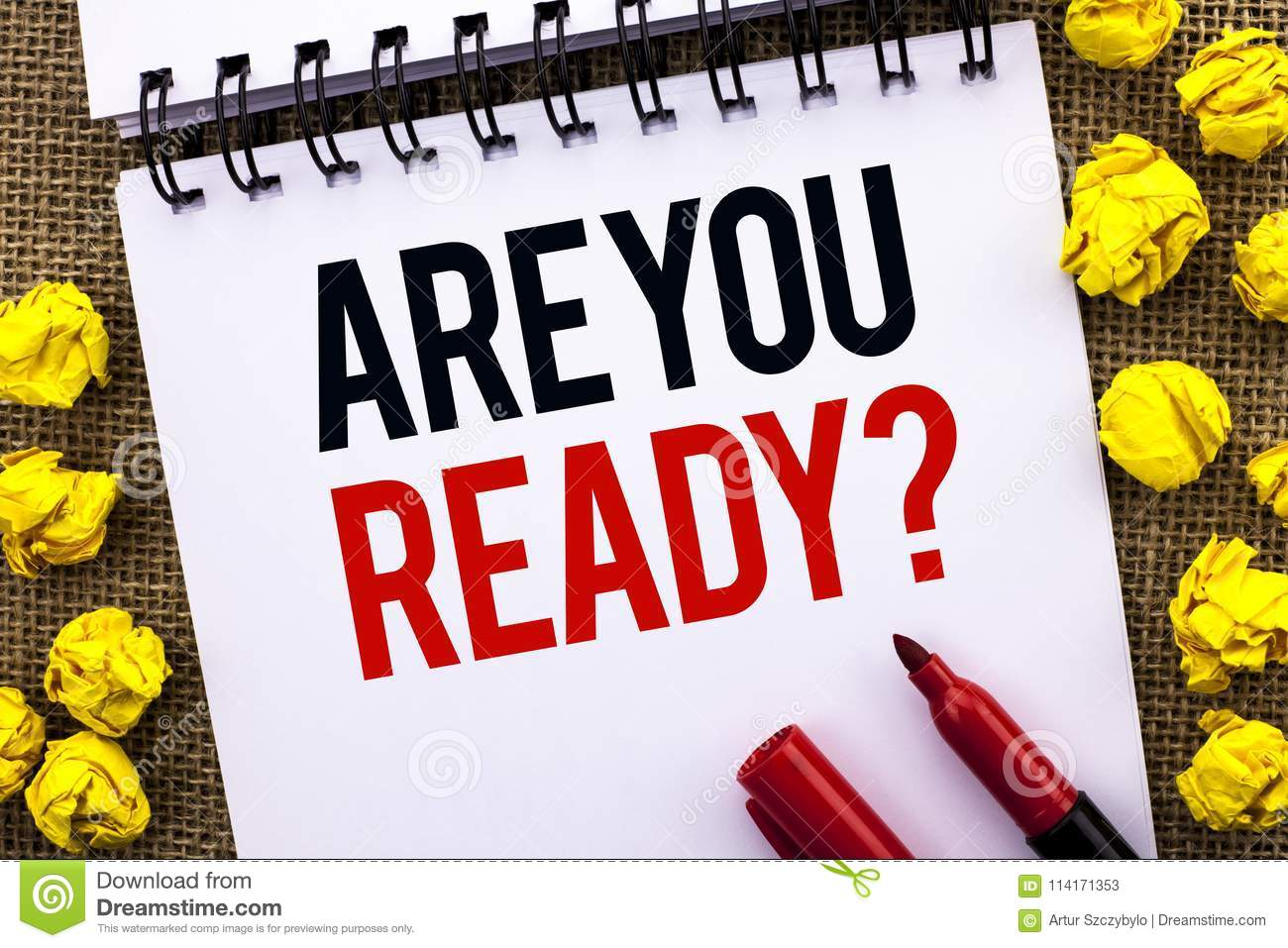 Handwriting text Are You Ready Question. Concept meaning Be Prepared Motivated Warned Readiness Aware written on Notebook Book on