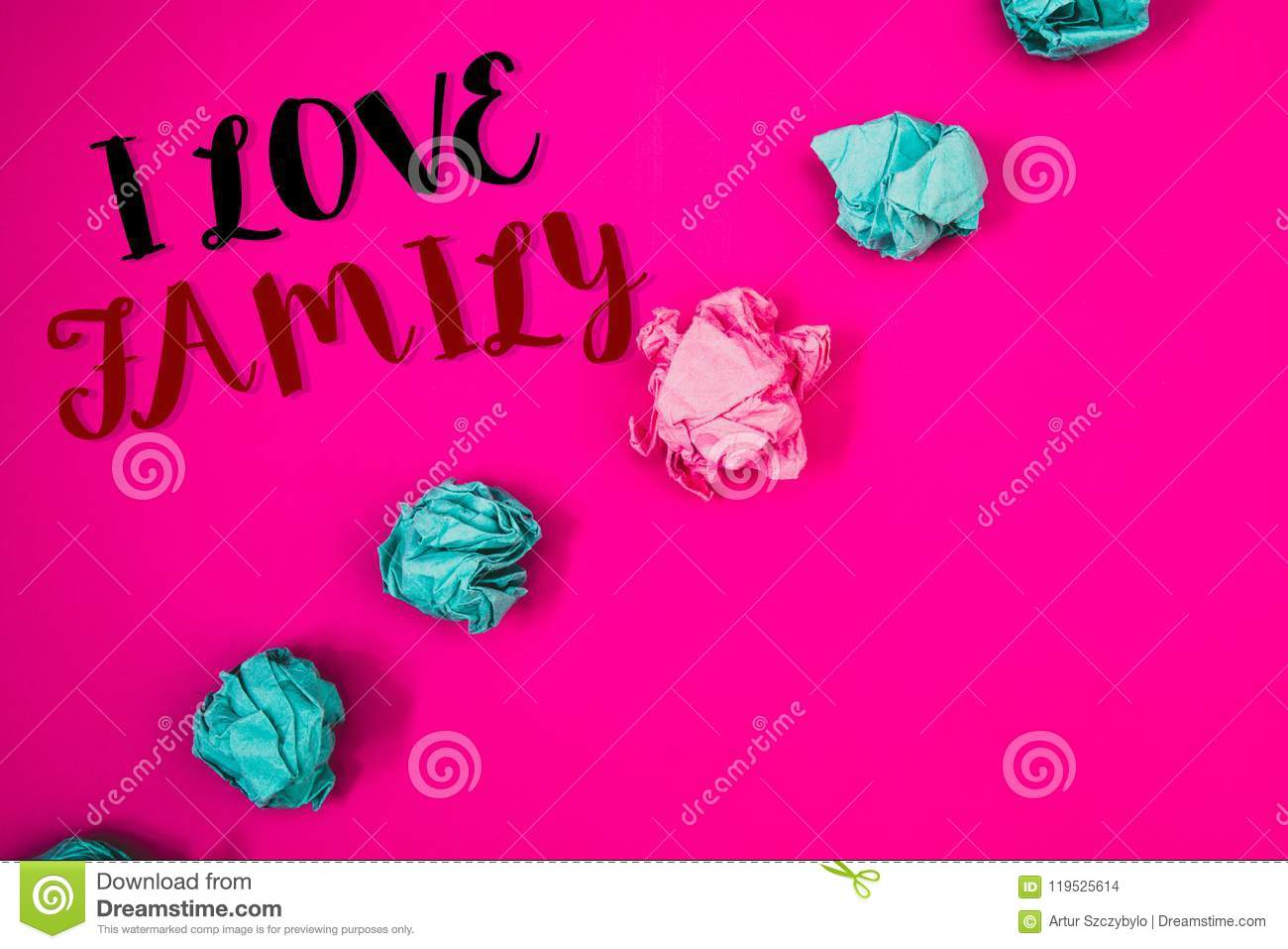 Handwriting text writing I Love Family. Concept meaning Good feelings Affection Carefulness for your mother father