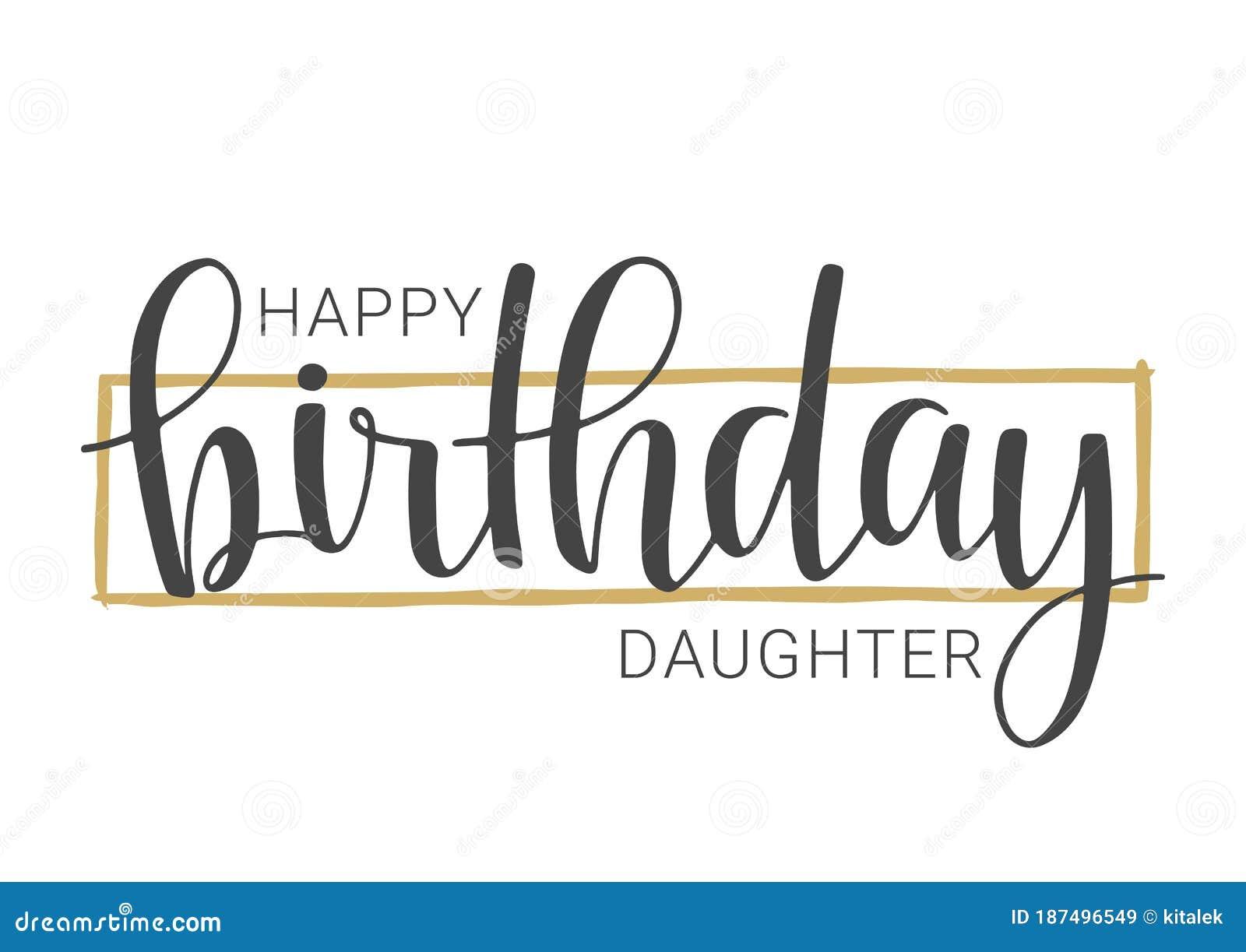Handwritten Lettering Of Happy Birthday Daughter Vector Illustration Stock Vector Illustration Of Black Script 187496549