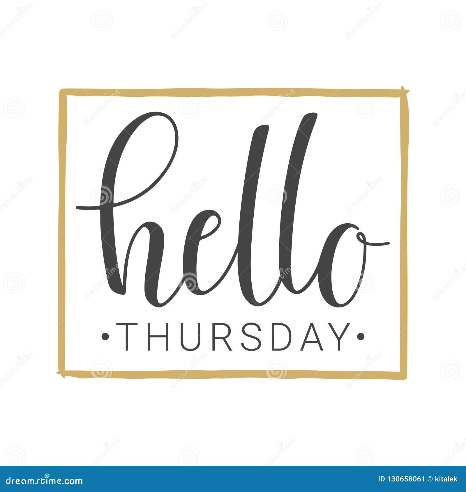 new arrival 880b9 0b35e Handwritten Lettering Of Hello Thursday On White Background ...