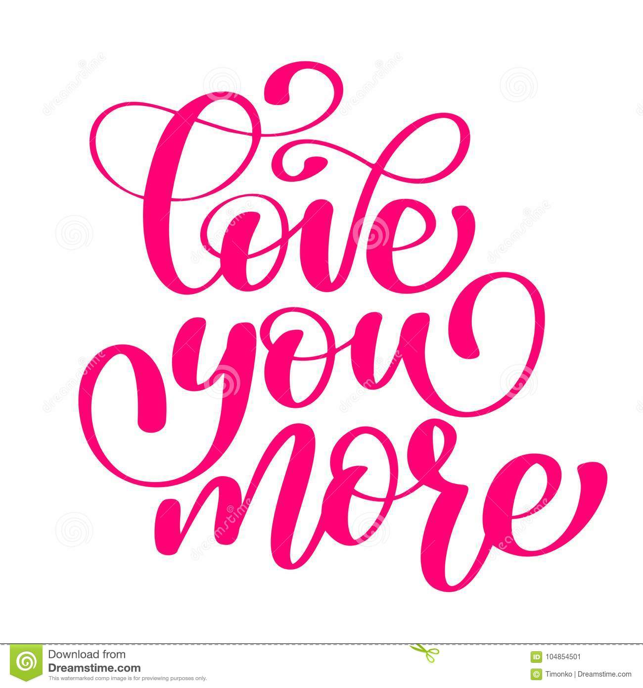 Handwritten Love You More Vector Sign With Positive Hand Drawn Love