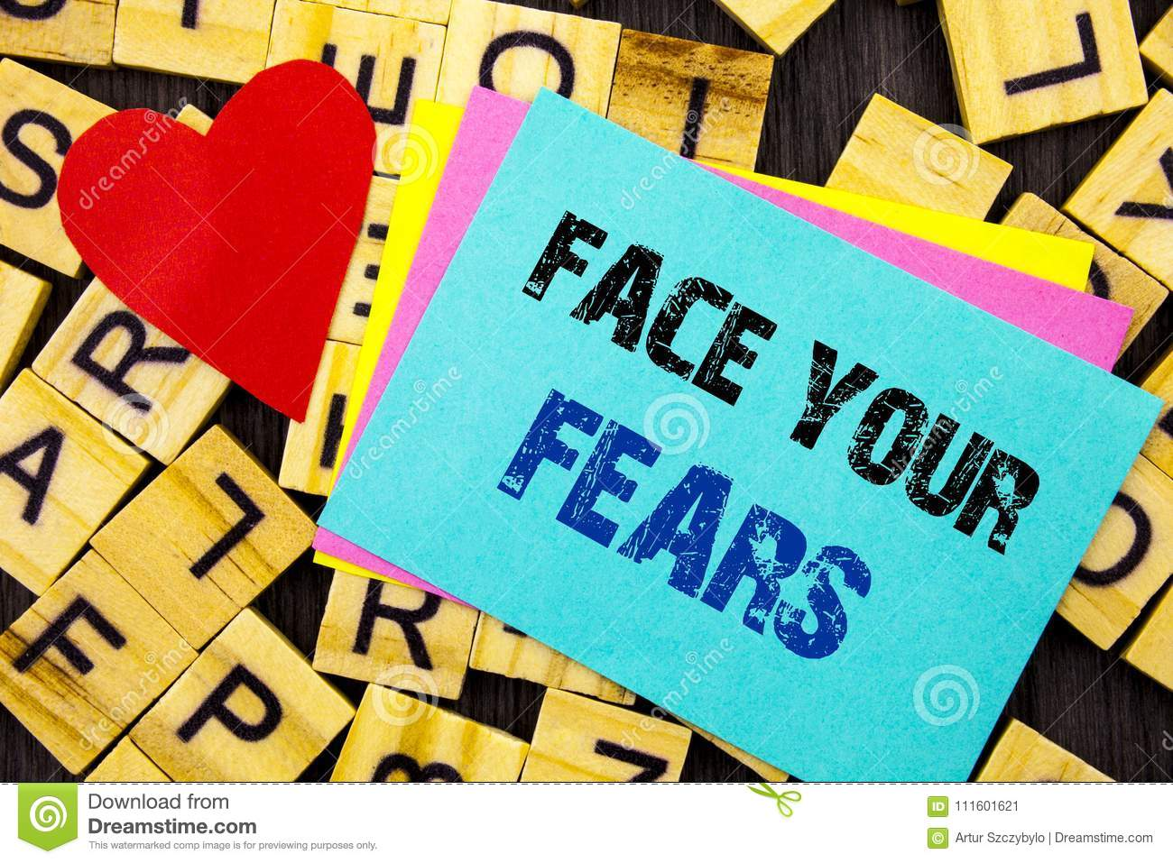Handwritten text showing Face Your Fears. Conceptual photo Challenge Fear Fourage Confidence Brave Bravery written on colorful sti