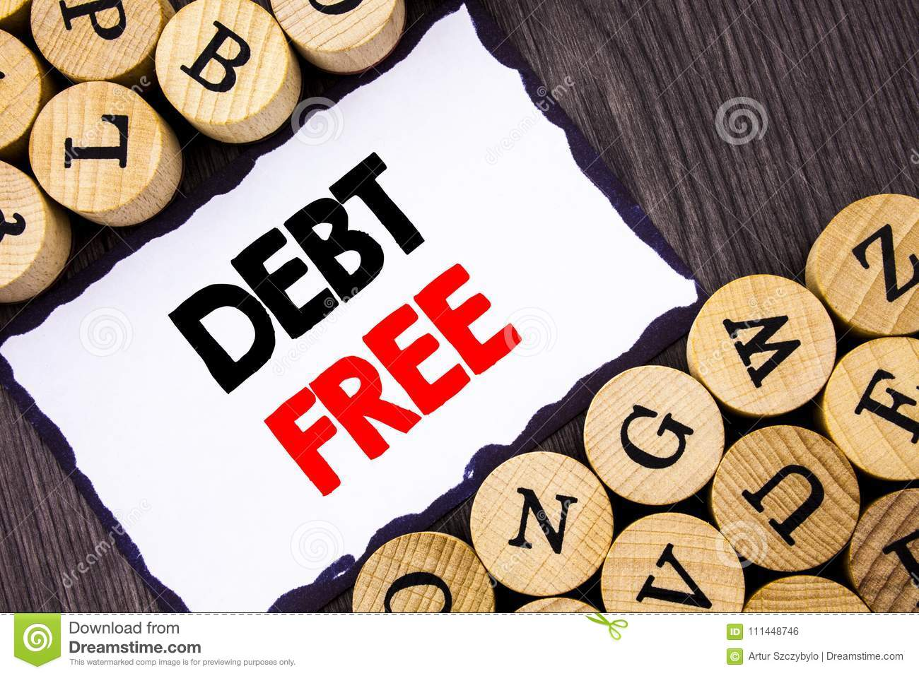 Handwritten text sign showing Debt Free. Business concept for Credit Money Financial Sign Freedom From Loan Mortage written on Whi