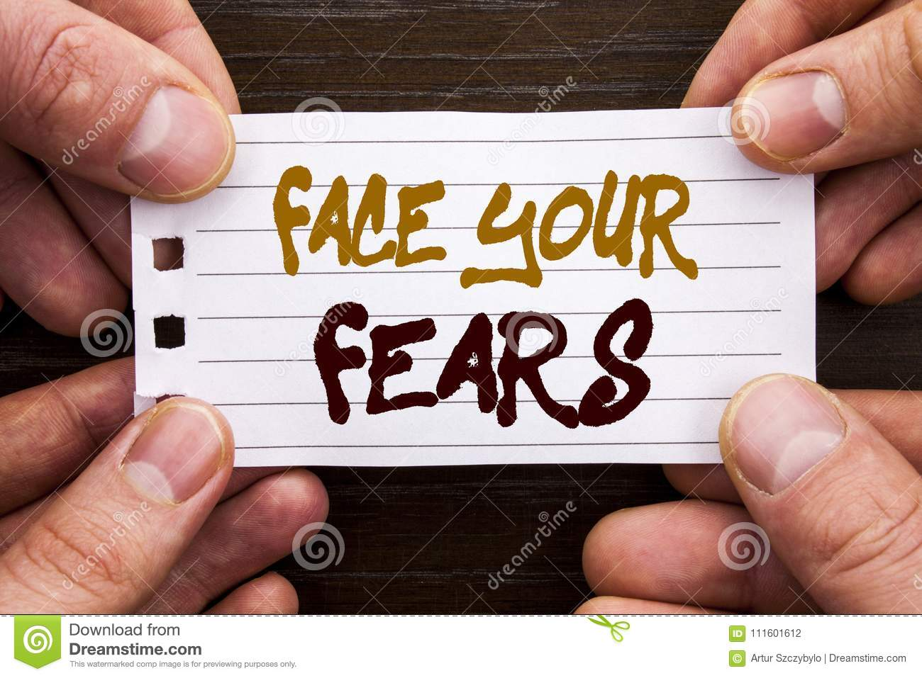 Handwritten text sign showing Face Your Fears. Business concept for Challenge Fear Fourage Confidence Brave Bravery written on Sti
