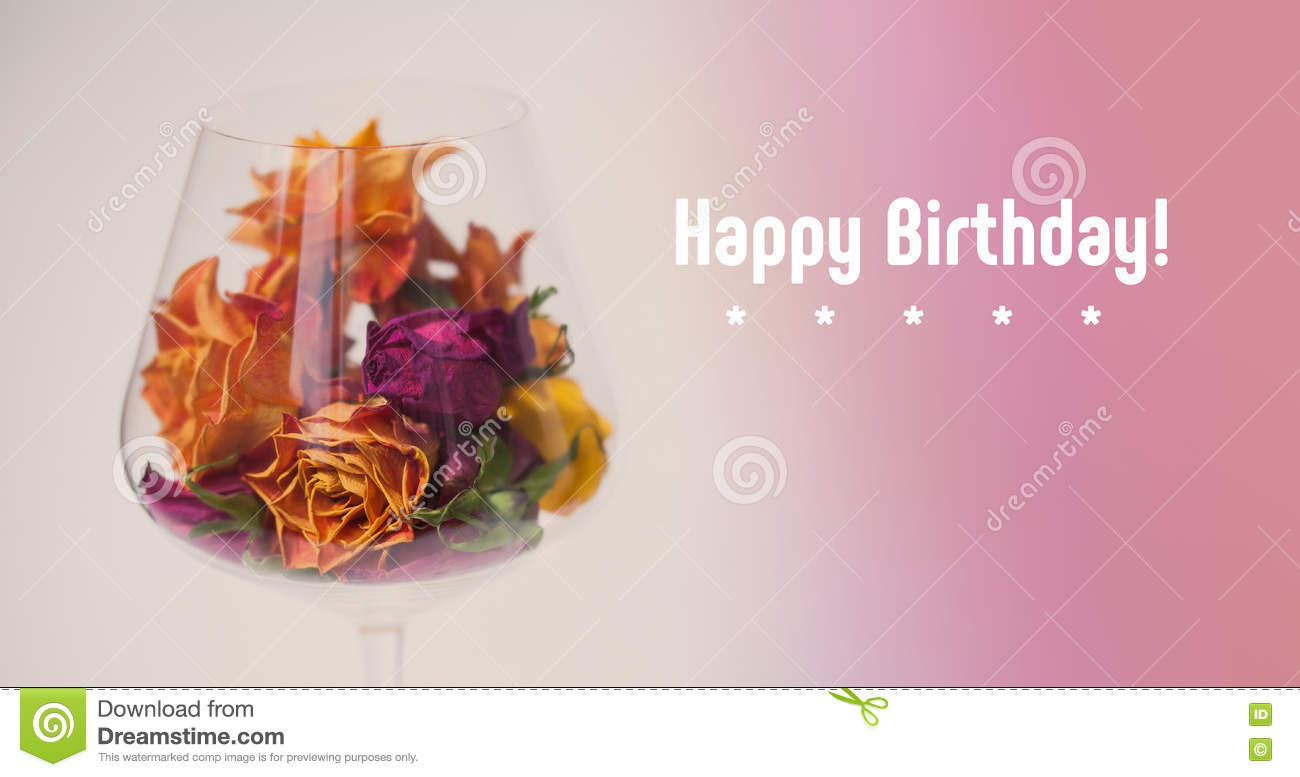Happy Birthday Card Decorated Dried Rose Flowers In Wine Glass Pink