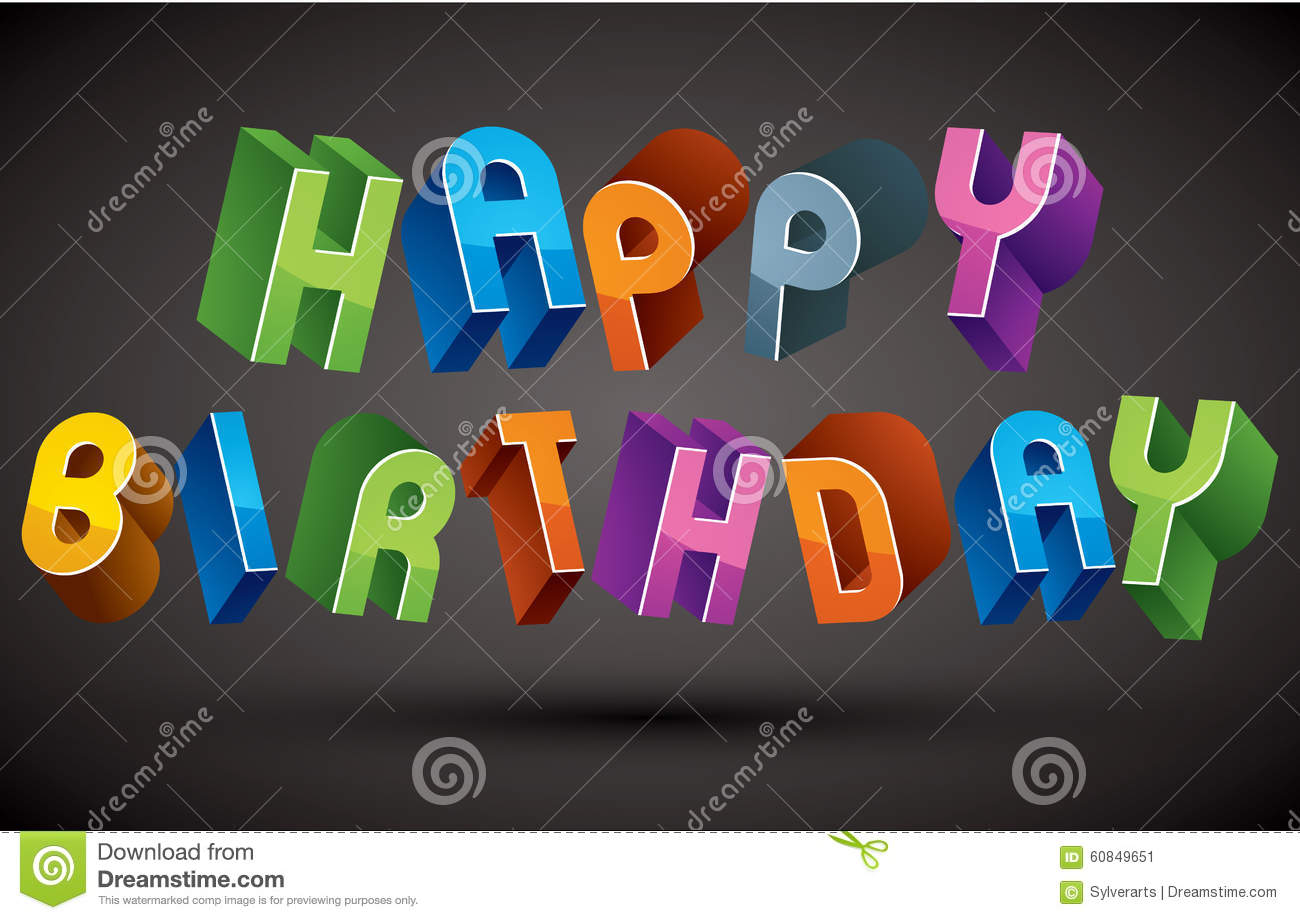 Happy Birthday Greeting Card With Phrase 3d Retro Letters Stock