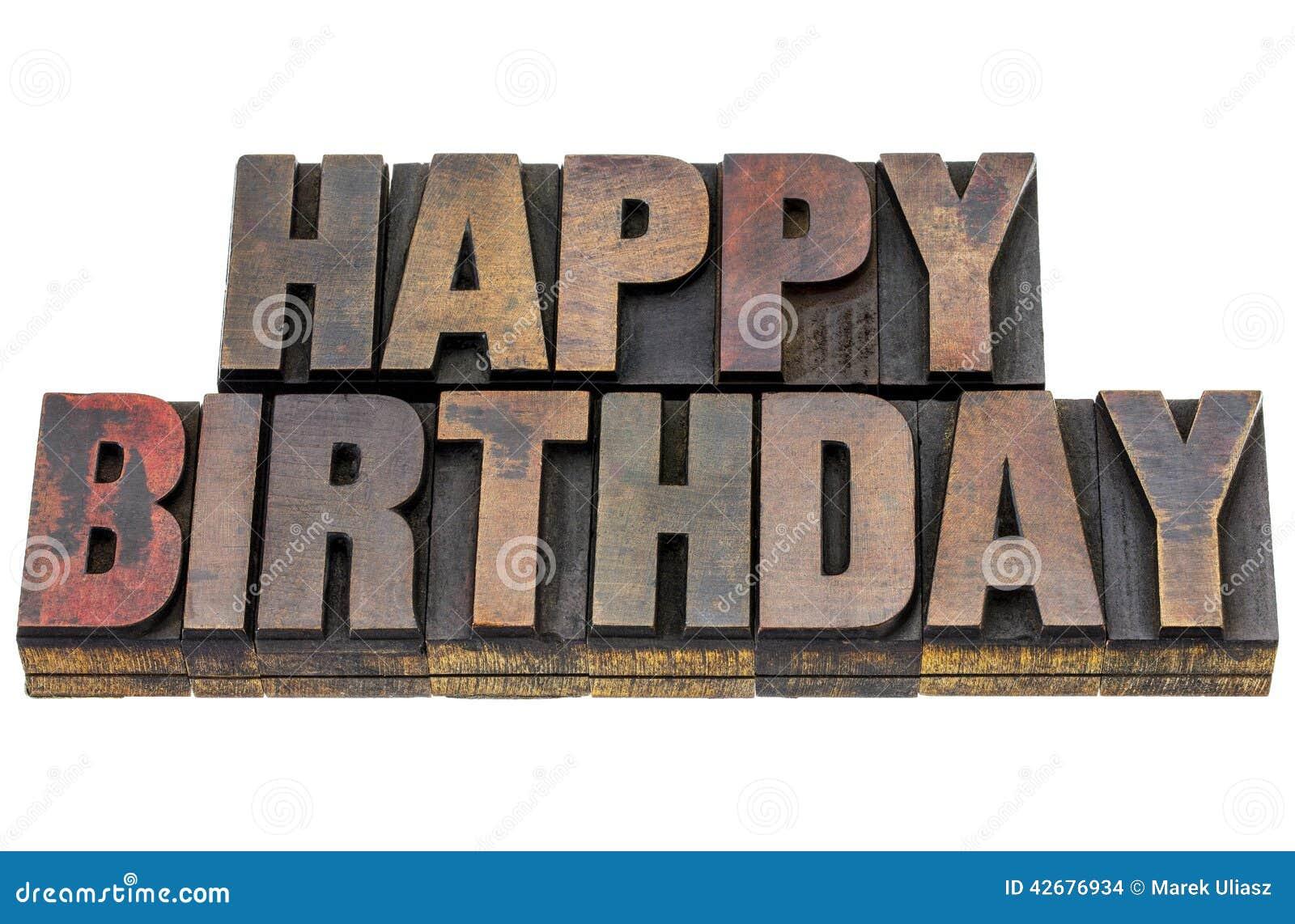 Happy Birthday In Grunge Wood Type Stock Photo - Image