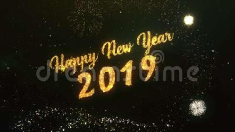 happy new year 2019 greeting text made from sparklers light dark night sky with colorfull firework stock video video of january design 98261417
