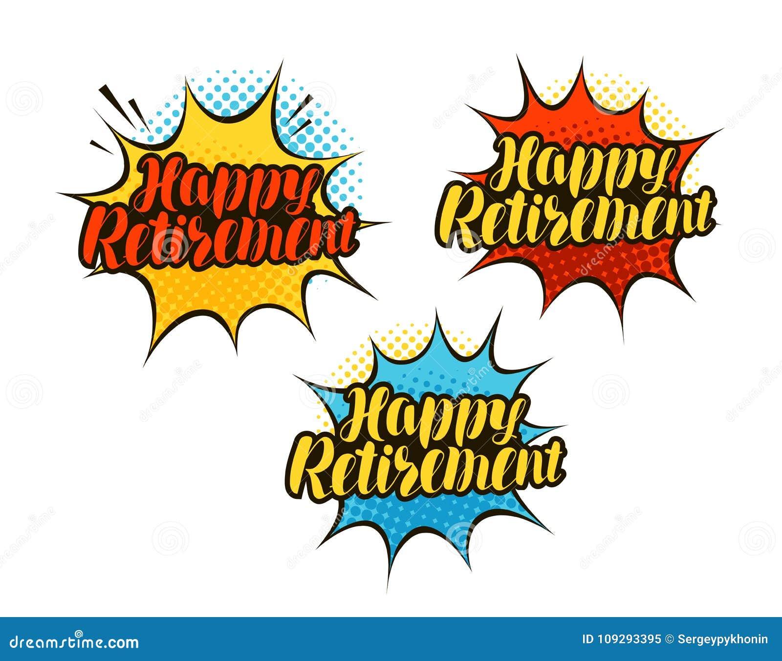 happy retirement lettering cartoon vector illustration in pop art rh dreamstime com happy retirement banner clip art