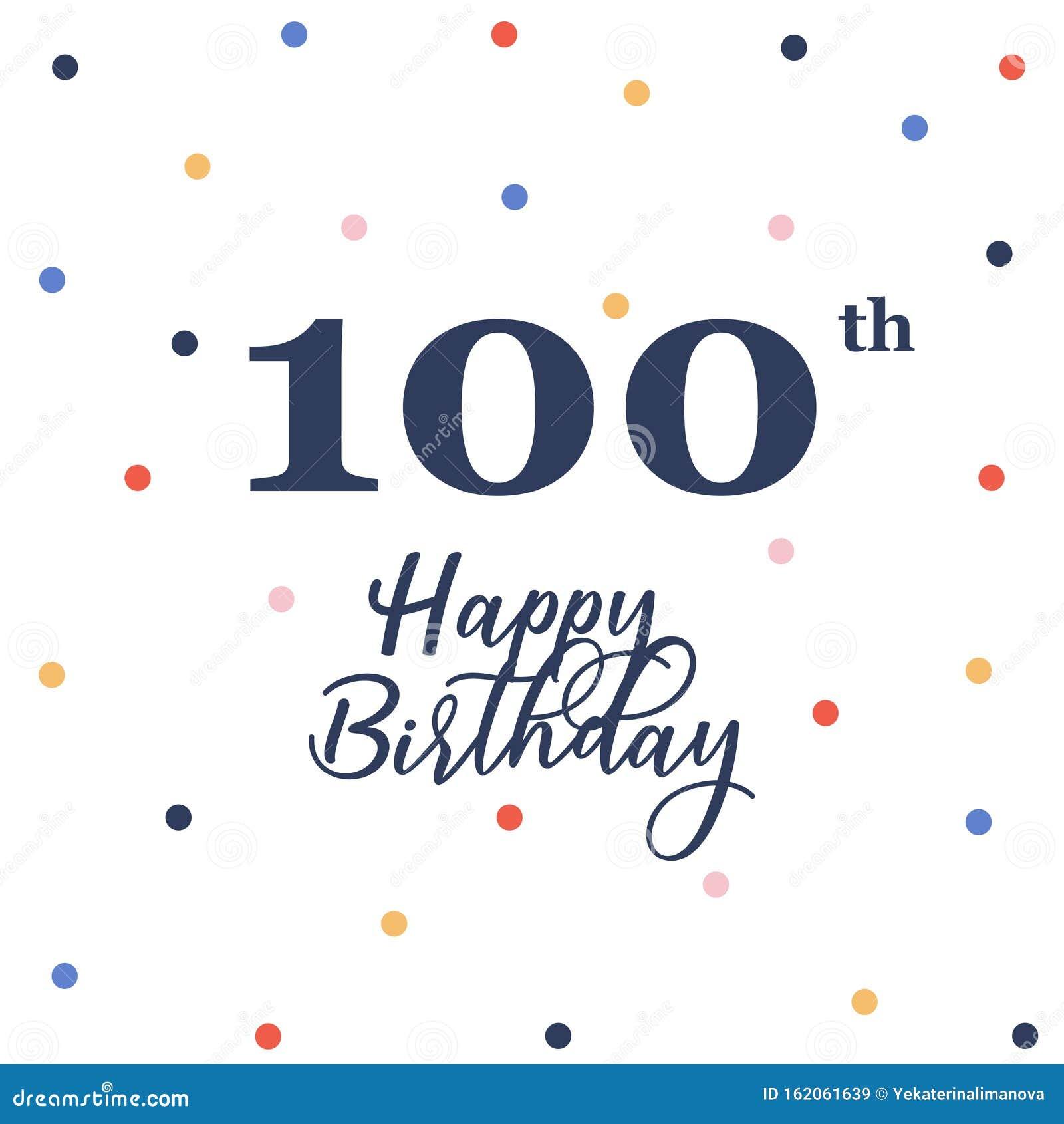 Happy 100th Birthday Stock Vector Illustration Of Celebrating 162061639