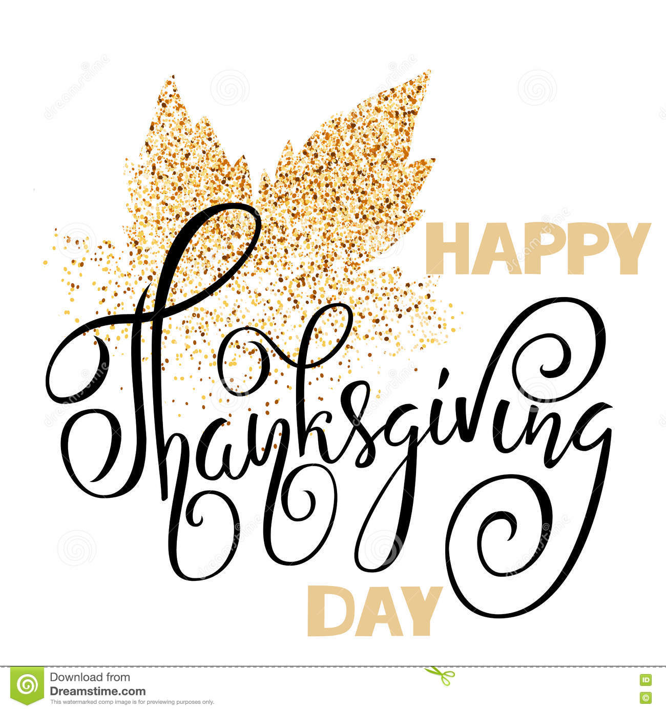 Happy Thanksgiving Day Black Hand Lettering On White Background Greeting Card Gold Glitter Leaf Stock Vector