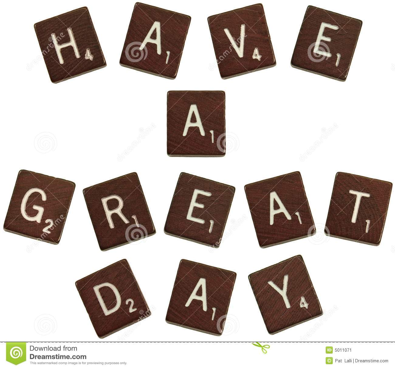 "Isolated photo of scrabble letters saying, ""Have a great day."